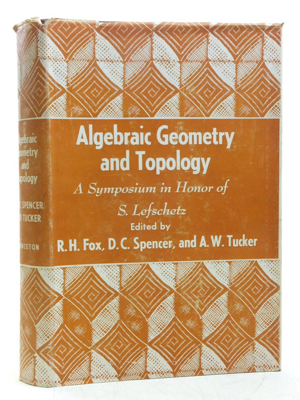 Photo of ALGEBRAIC GEOMETRY AND TOPOLOGY A SYMPOSIUM IN HONOR OF S. LEFSCHETZ written by Fox, R.H. Spencer, D.C. Tucker, A.W. published by Princeton University Press (STOCK CODE: 2119221)  for sale by Stella & Rose's Books
