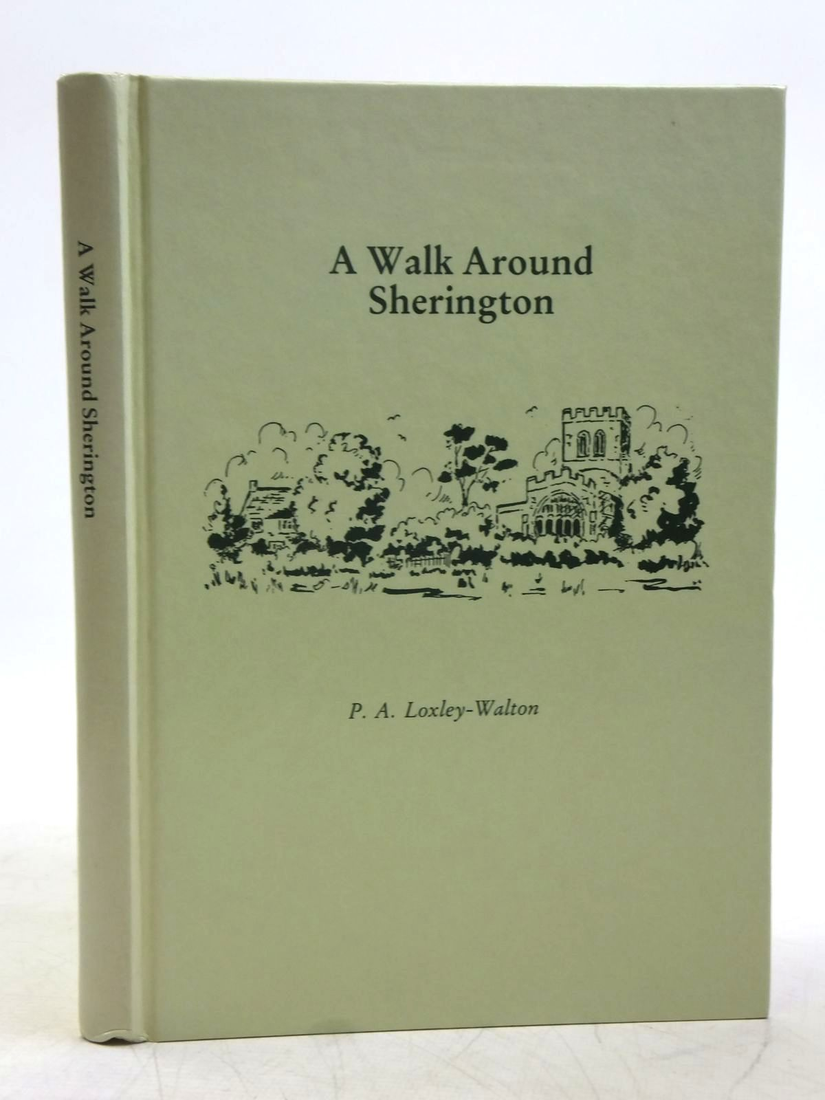 Photo of A WALK AROUND SHERINGTON written by Loxley-Walton, P.A. et al, published by P. A. Loxley-Walton (STOCK CODE: 2119341)  for sale by Stella & Rose's Books