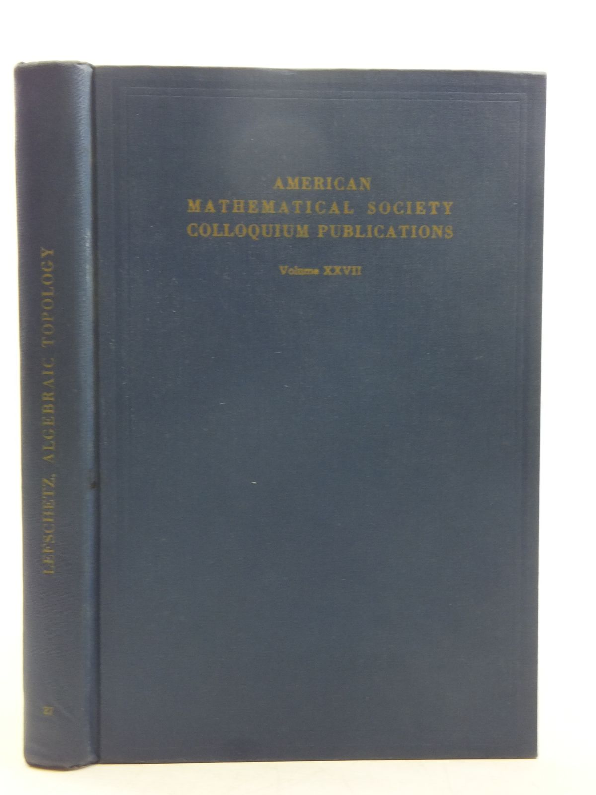 Photo of ALGEBRAIC TOPOLOGY written by Lefschetz, Solomon published by Cushing-Malloy Inc, American Mathematical Society (STOCK CODE: 2119422)  for sale by Stella & Rose's Books