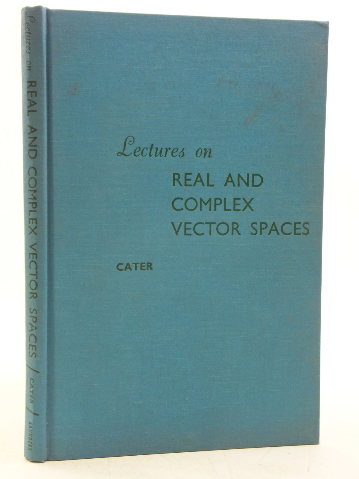 Photo of LECTURES ON REAL AND COMPLEX VECTOR SPACES written by Cater, Frank S. published by W.B. Saunders (STOCK CODE: 2120016)  for sale by Stella & Rose's Books