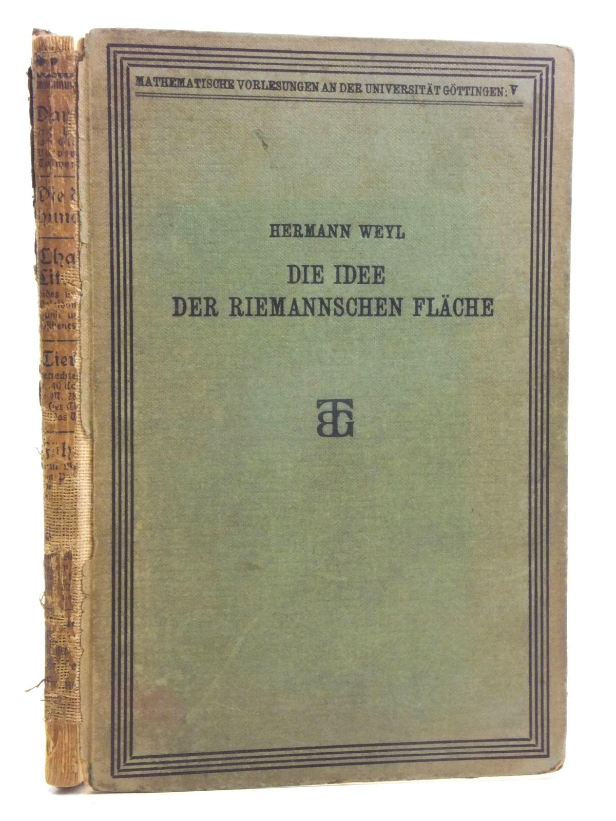 Photo of DIE IDEE DER RIEMANNSCHEN FLACHE written by Weyl, Hermann published by Druck Und Verlag Von B.G. Teubner (STOCK CODE: 2120342)  for sale by Stella & Rose's Books