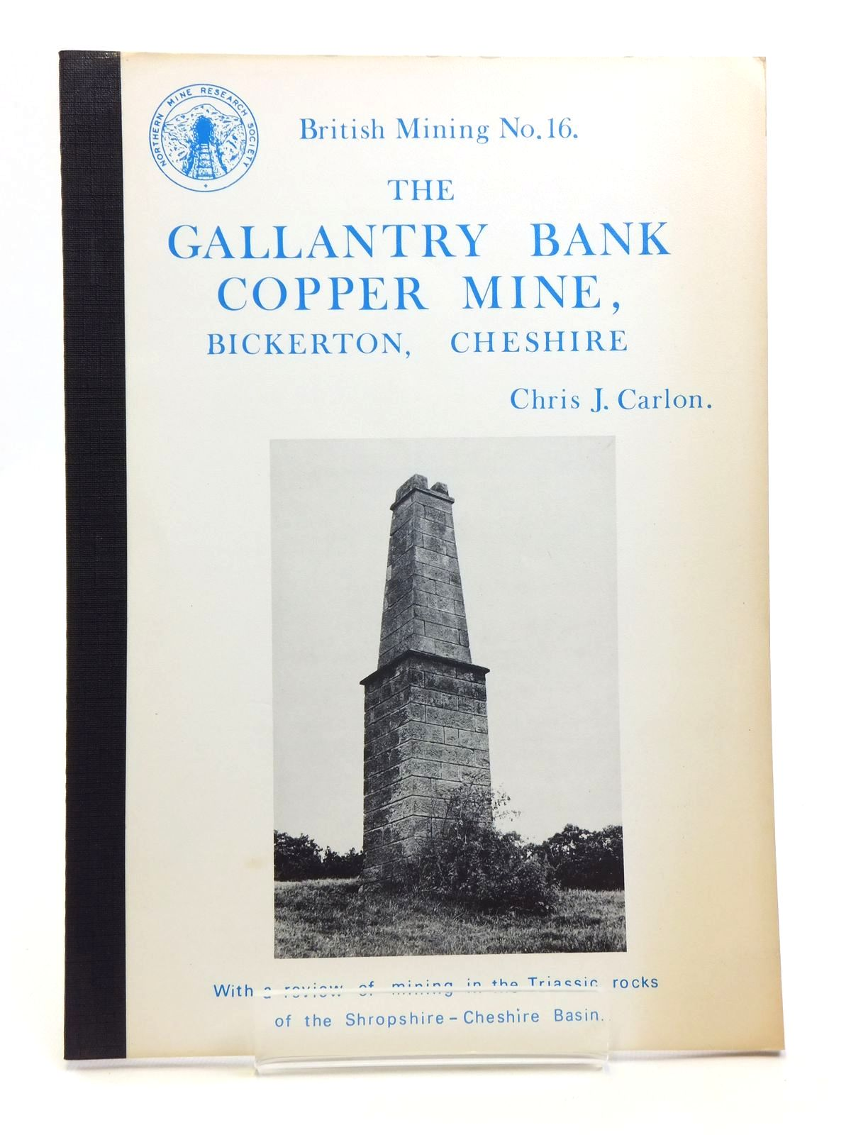 Photo of THE GALLANTRY BANK COPPER MINE, BICKERTON, CHESHIRE written by Carlon, Chris J. published by Northern Mine Research Society (STOCK CODE: 2120646)  for sale by Stella & Rose's Books