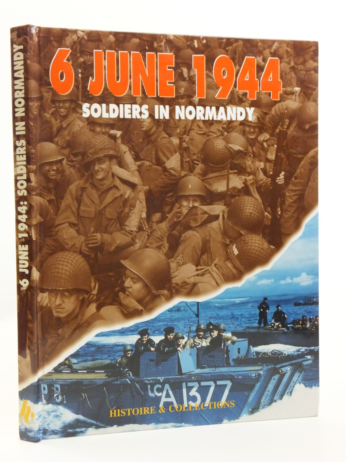 Photo of 6 JUNE 1944 SOLDIERS IN NORMANDY written by Charbonnier, Philippe Van Keer, Yves J. Villaume, Jean-Pierre published by Histoire & Collections (STOCK CODE: 2120684)  for sale by Stella & Rose's Books