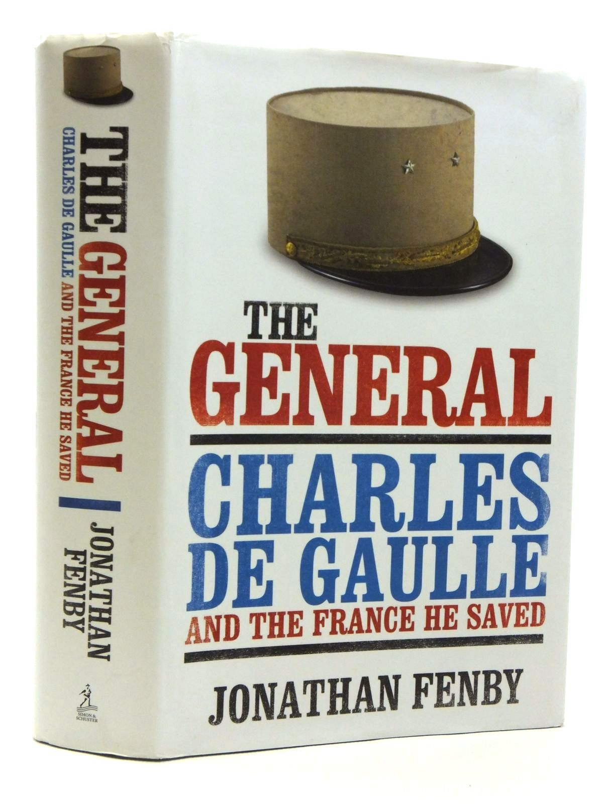 Photo of THE GENERAL: CHARLES DE GAULLE AND THE FRANCE HE SAVED written by Fenby, Jonathan published by Simon & Schuster (STOCK CODE: 2120698)  for sale by Stella & Rose's Books