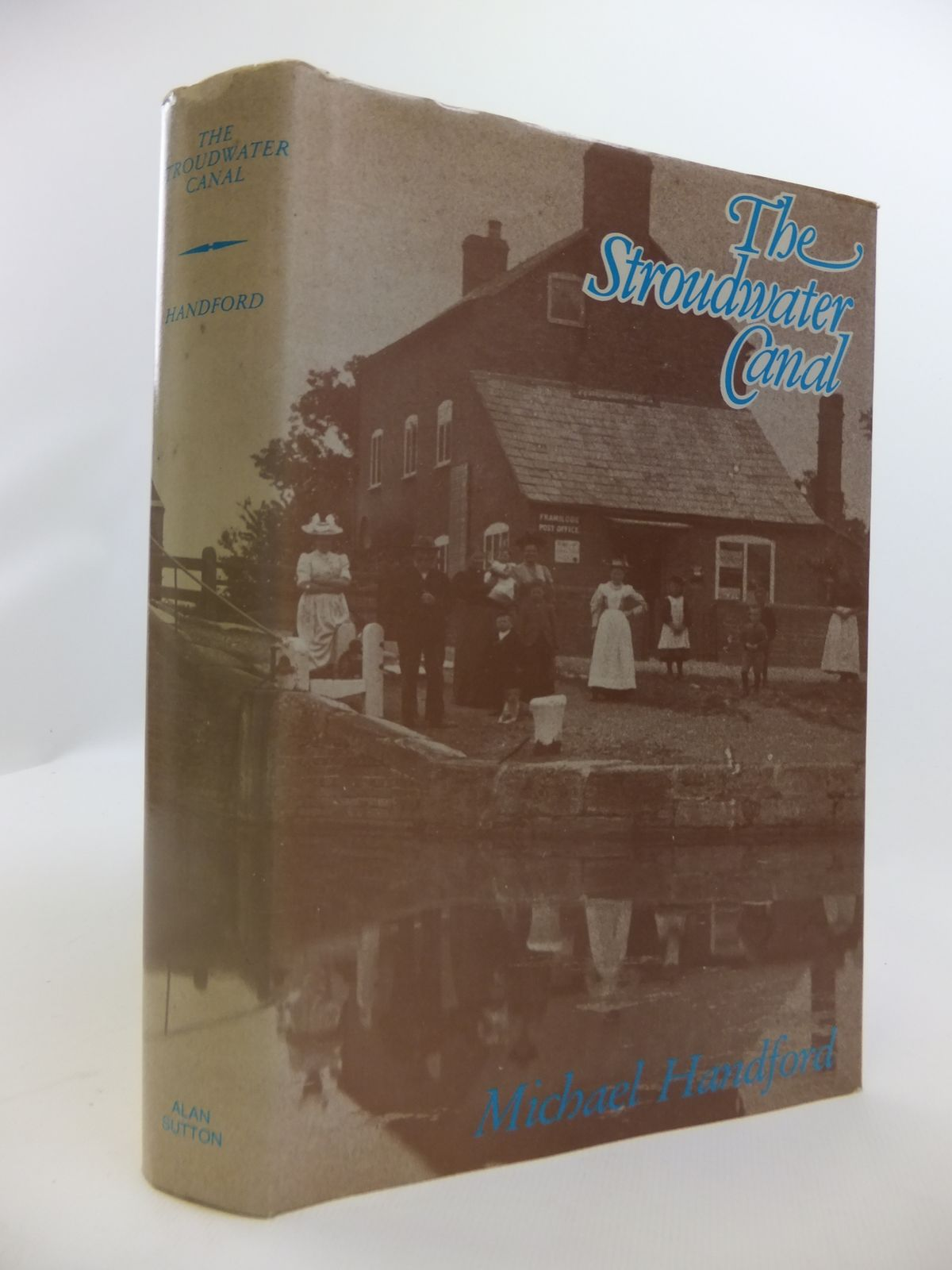 Photo of THE STROUDWATER CANAL written by Handford, Michael published by Alan Sutton (STOCK CODE: 2120782)  for sale by Stella & Rose's Books