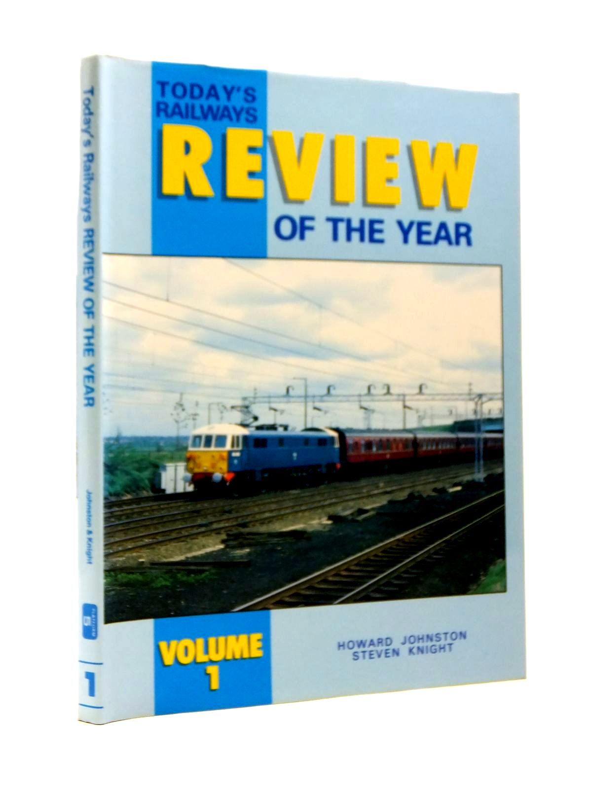Photo of TODAY'S RAILWAYS REVIEW OF THE YEAR VOLUME 1 written by Johnston, Howard<br />Knight, Steven published by Platform 5 (STOCK CODE: 2120831)  for sale by Stella & Rose's Books