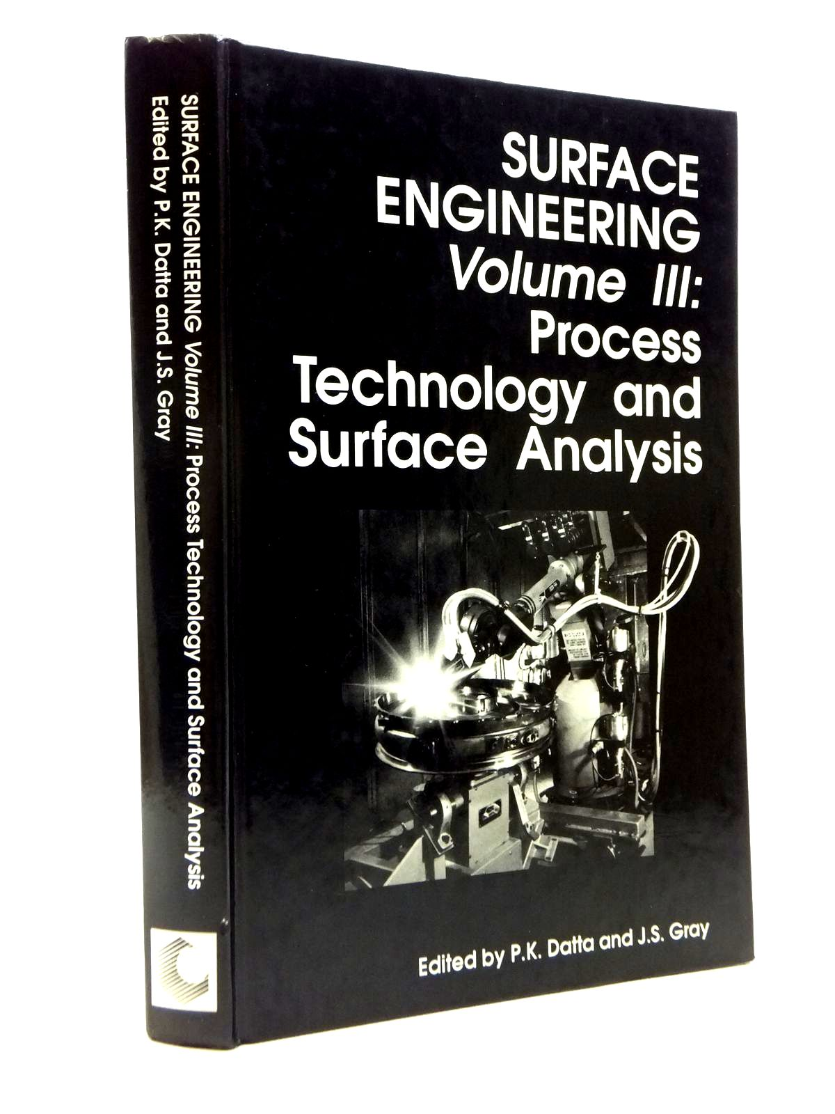 Photo of SURFACE ENGINEERING VOLUME III: PROCESS TECHNOLOGY AND SURFACE ANALYSIS written by Datta, P.K.<br />Gray, J.S. published by Royal Society Of Chemistry (STOCK CODE: 2120846)  for sale by Stella & Rose's Books