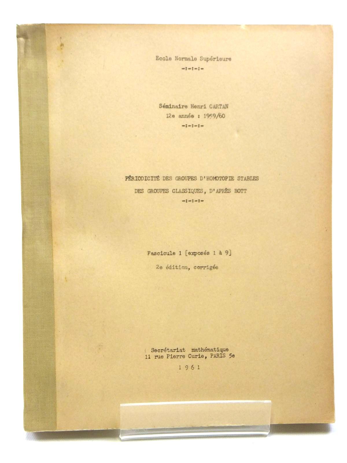Photo of PERIODICITE DES GROUPES D'HOMOTOPIE STABLES DES GROUPES CLASSIQUES, D' APRES BOTT (VOLUME 1)- Stock Number: 2121027