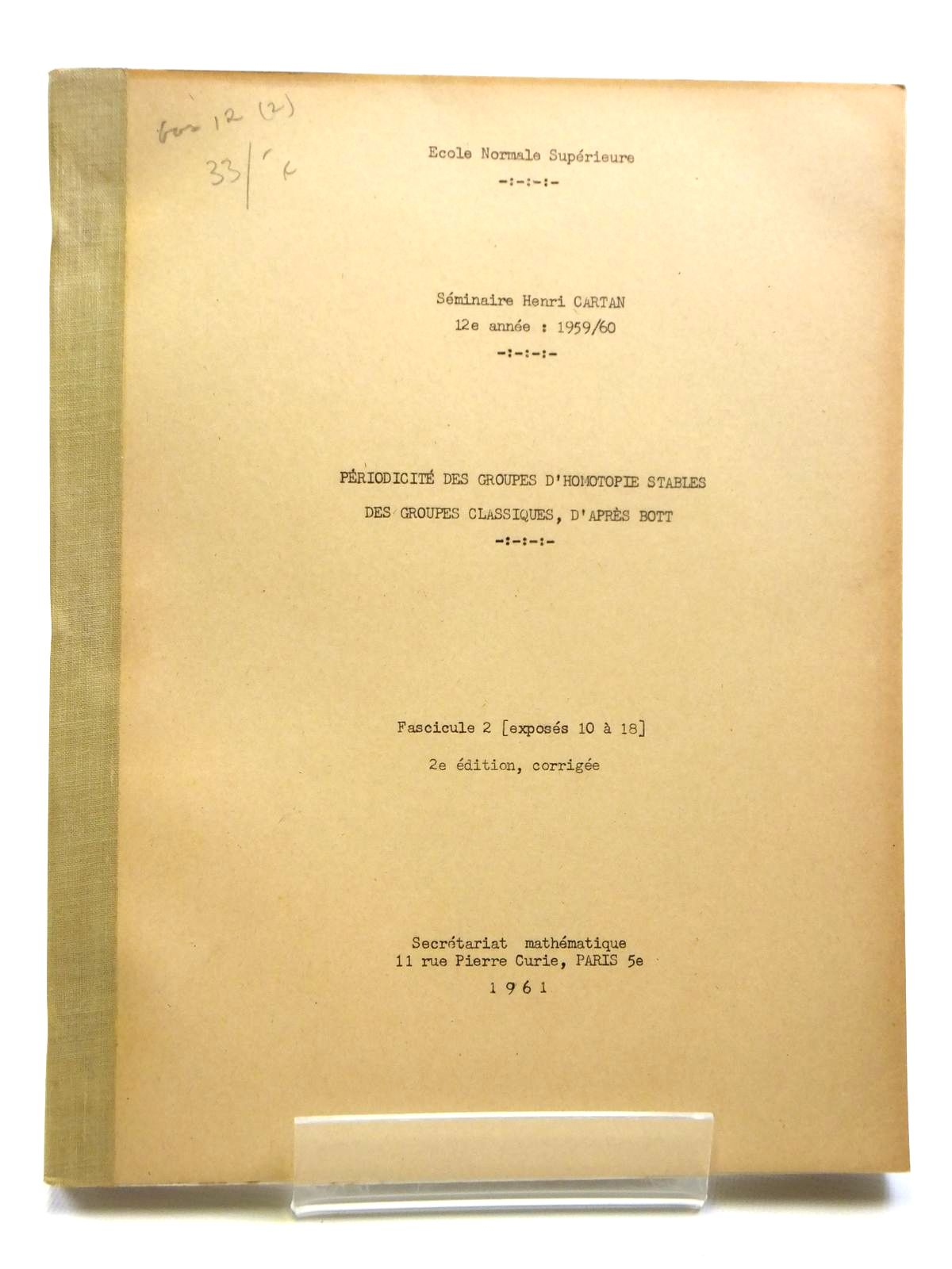 Photo of PERIODICITE DES GROUPES D'HOMOTOPIE STABLES DES GROUPES CLASSIQUES, D' APRES BOTT (VOLUME 2) written by Cartan, Henri Zisman, Michel Moore, John C. et al, published by Secretariat Mathematique Paris (STOCK CODE: 2121036)  for sale by Stella & Rose's Books