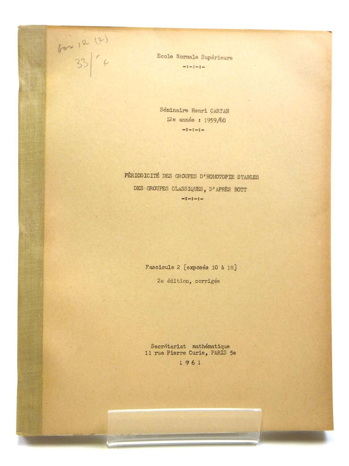 Photo of PERIODICITE DES GROUPES D'HOMOTOPIE STABLES DES GROUPES CLASSIQUES, D' APRES BOTT (VOLUME 2)- Stock Number: 2121036
