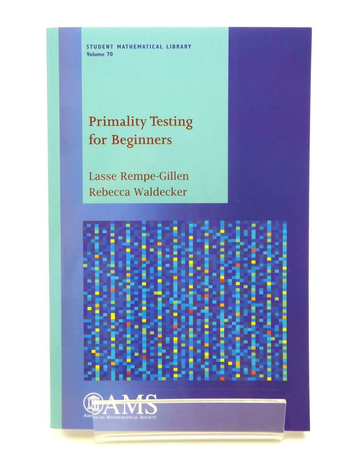 Photo of PRIMALITY TESTING FOR BEGINNERS written by Rempe-Gillen, Lasse<br />Waldecker, Rebecca published by American Mathematical Society (STOCK CODE: 2121161)  for sale by Stella & Rose's Books