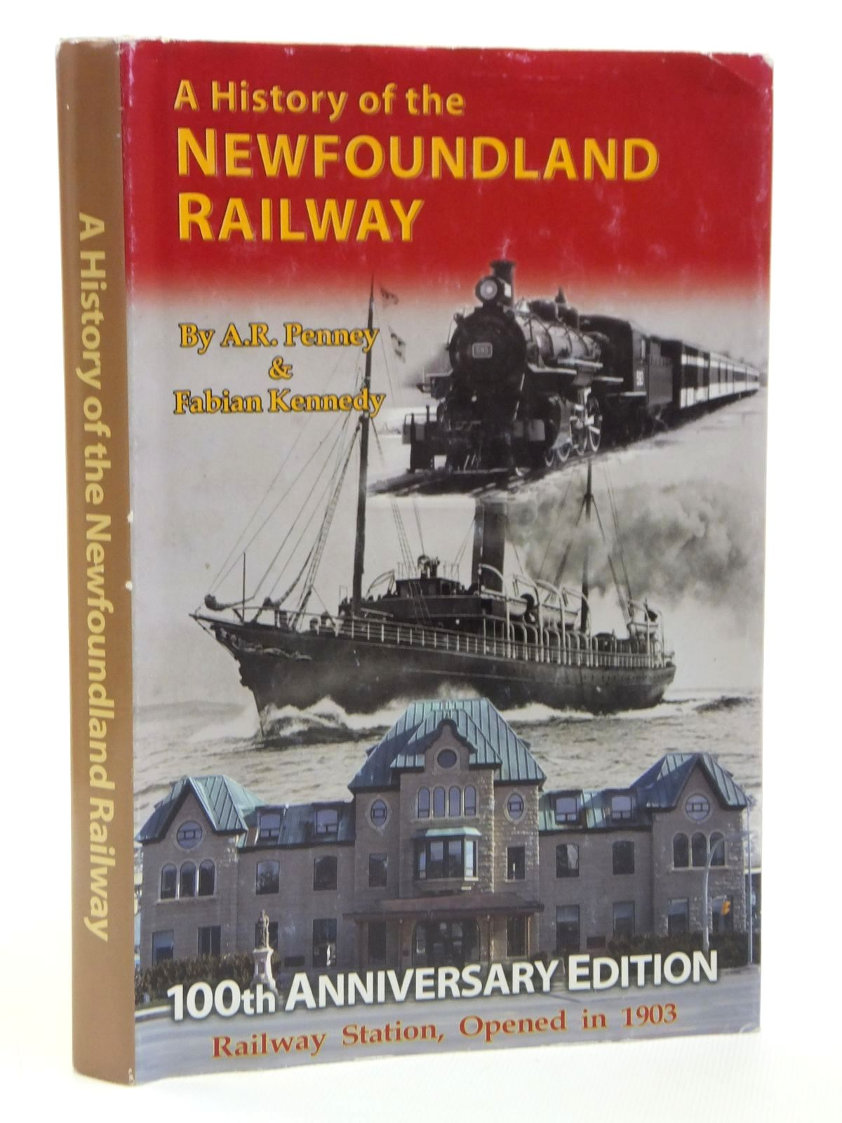Photo of A HISTORY OF THE NEWFOUNDLAND RAILWAY (1881 - 1988) written by Penney, A.R. Kennedy, Fabian published by Harry Cuff Publications Limited (STOCK CODE: 2121248)  for sale by Stella & Rose's Books