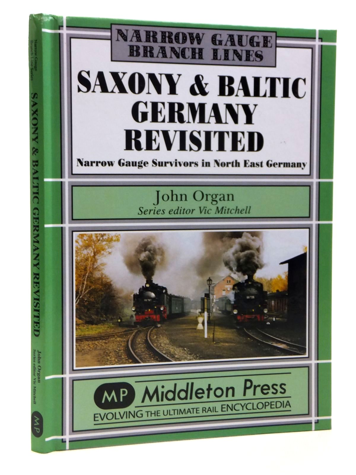 Photo of SAXONY & BALTIC GERMANY REVISITED NARROW GUAGE SURVIVORS IN NORTH EAST GERMANY written by Organ, John Mitchell, Vic published by Middleton Press (STOCK CODE: 2121362)  for sale by Stella & Rose's Books