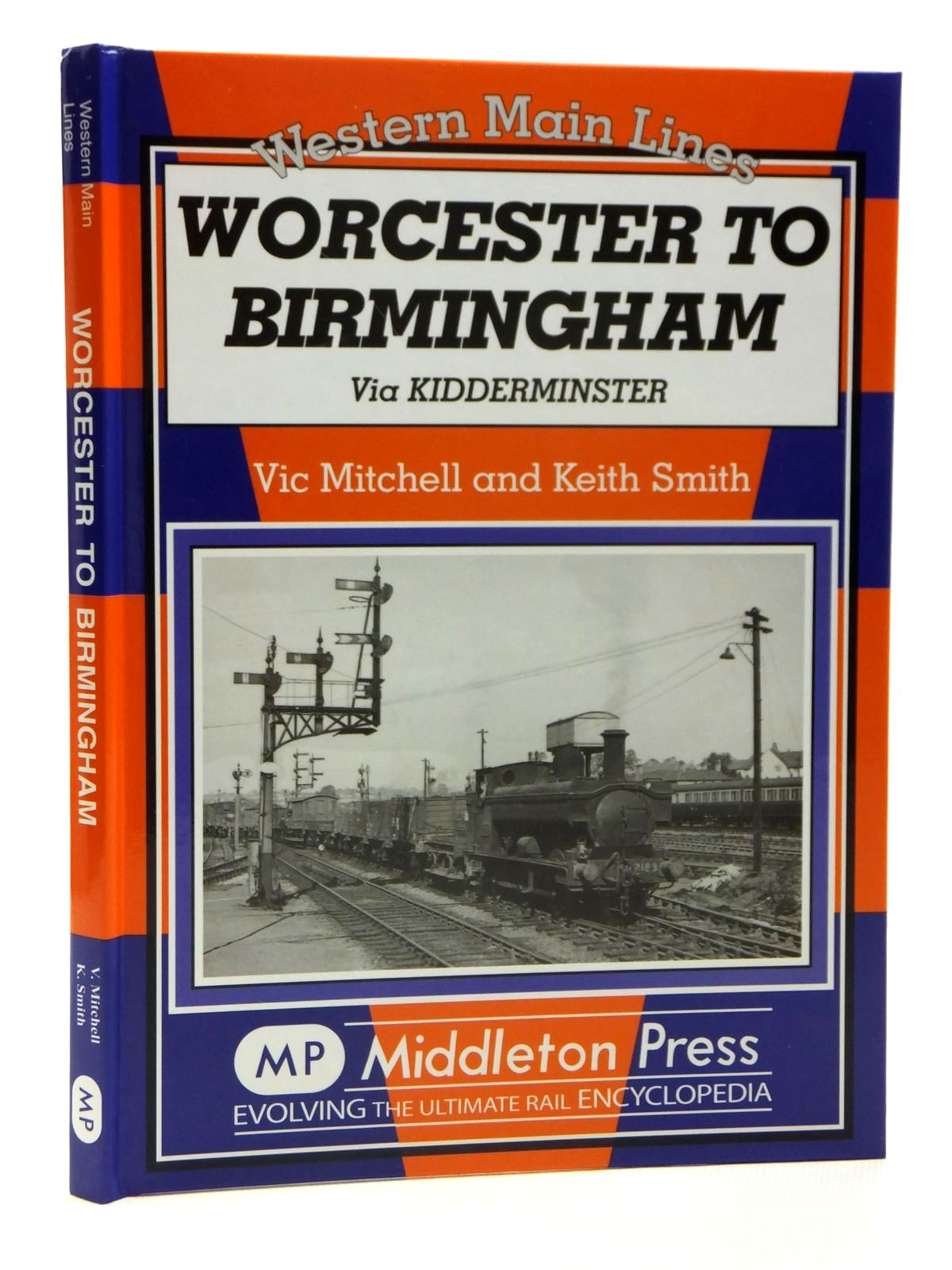 Photo of WORCESTER TO BIRMINGHAM VIA KIDDERMINSTER (WESTERN MAIN LINES) written by Mitchell, Vic Smith, Keith published by Middleton Press (STOCK CODE: 2121364)  for sale by Stella & Rose's Books