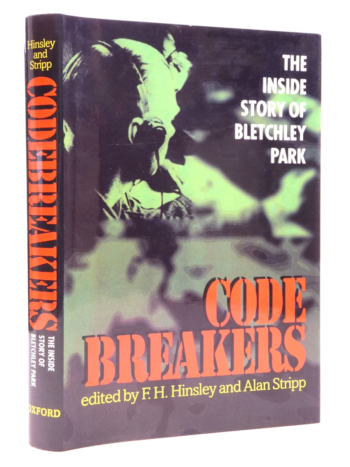 Photo of CODEBREAKERS THE INSIDE STORY OF BLETCHLEY PARK written by Hinsley, F.H.<br />Stripp, Alan published by Oxford University Press (STOCK CODE: 2121641)  for sale by Stella & Rose's Books