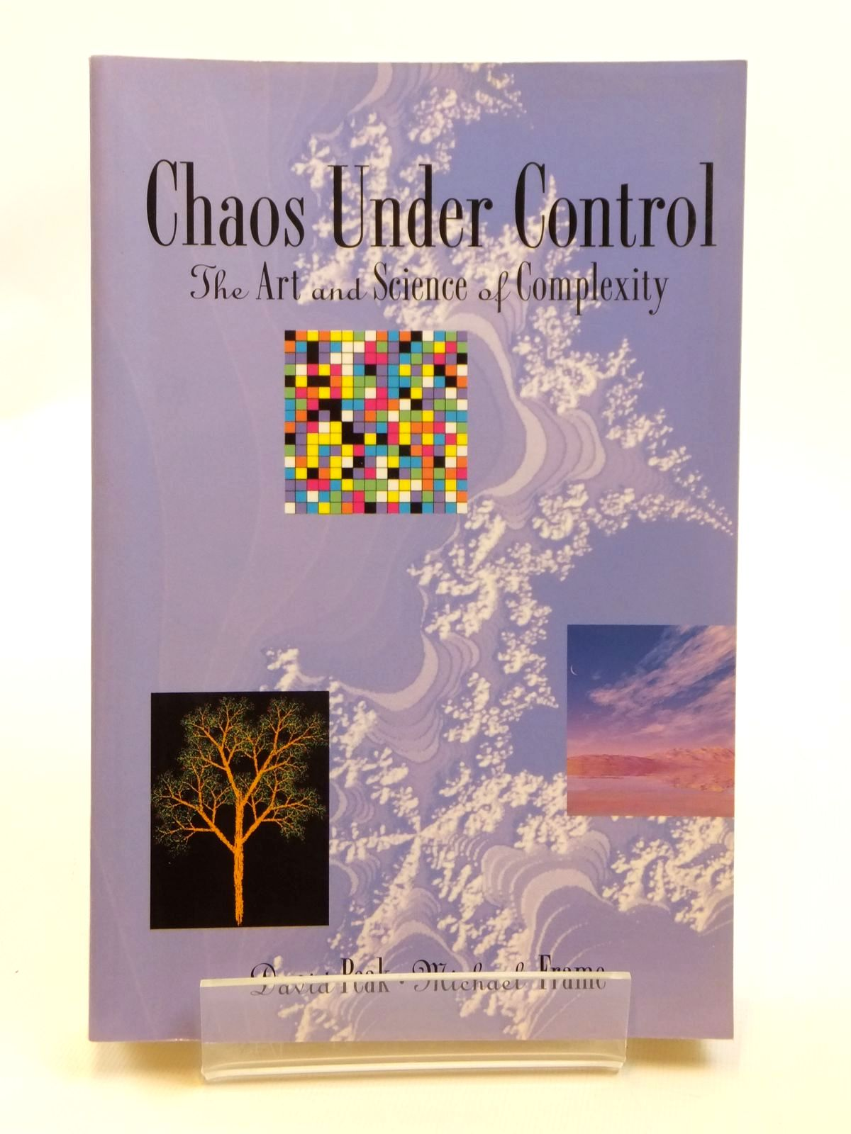 Photo of CHAOS UNDER CONTROL THE ART AND SCIENCE OF COMPLEXITY written by Peak, David<br />Frame, Michael published by W.H. Freeman and Company (STOCK CODE: 2121658)  for sale by Stella & Rose's Books