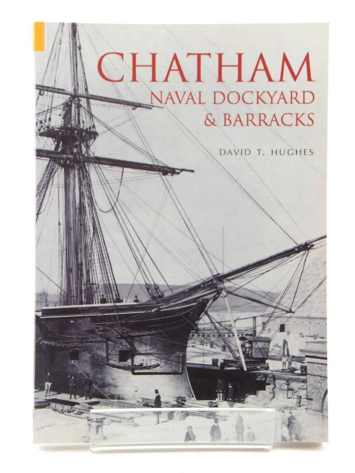 Photo of CHATHAM NAVAL DOCKYARD & BARRACKS written by Hughes, David T. published by Tempus (STOCK CODE: 2122305)  for sale by Stella & Rose's Books