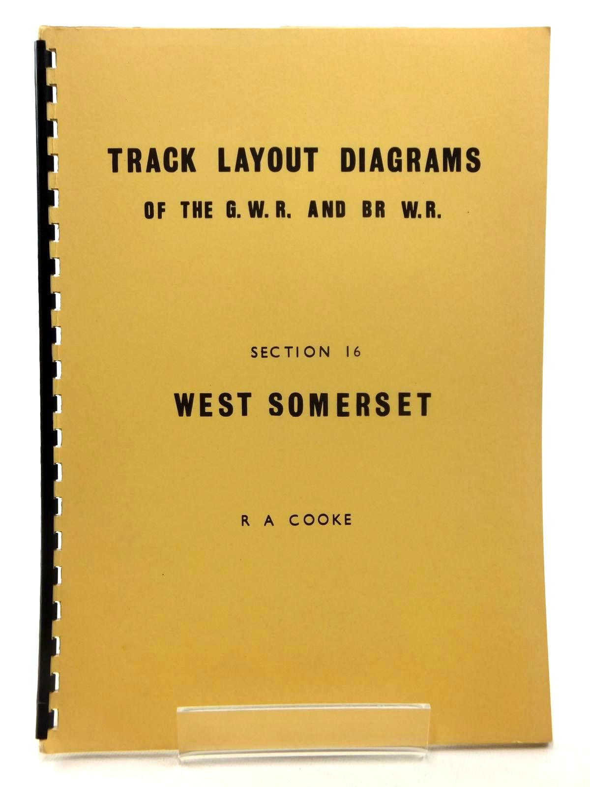 Photo of TRACK LAYOUT DIAGRAMS OF THE G.W.R. AND BR W.R. SECTION 16 WEST SOMERSET written by Cooke, R.A. (STOCK CODE: 2122501)  for sale by Stella & Rose's Books