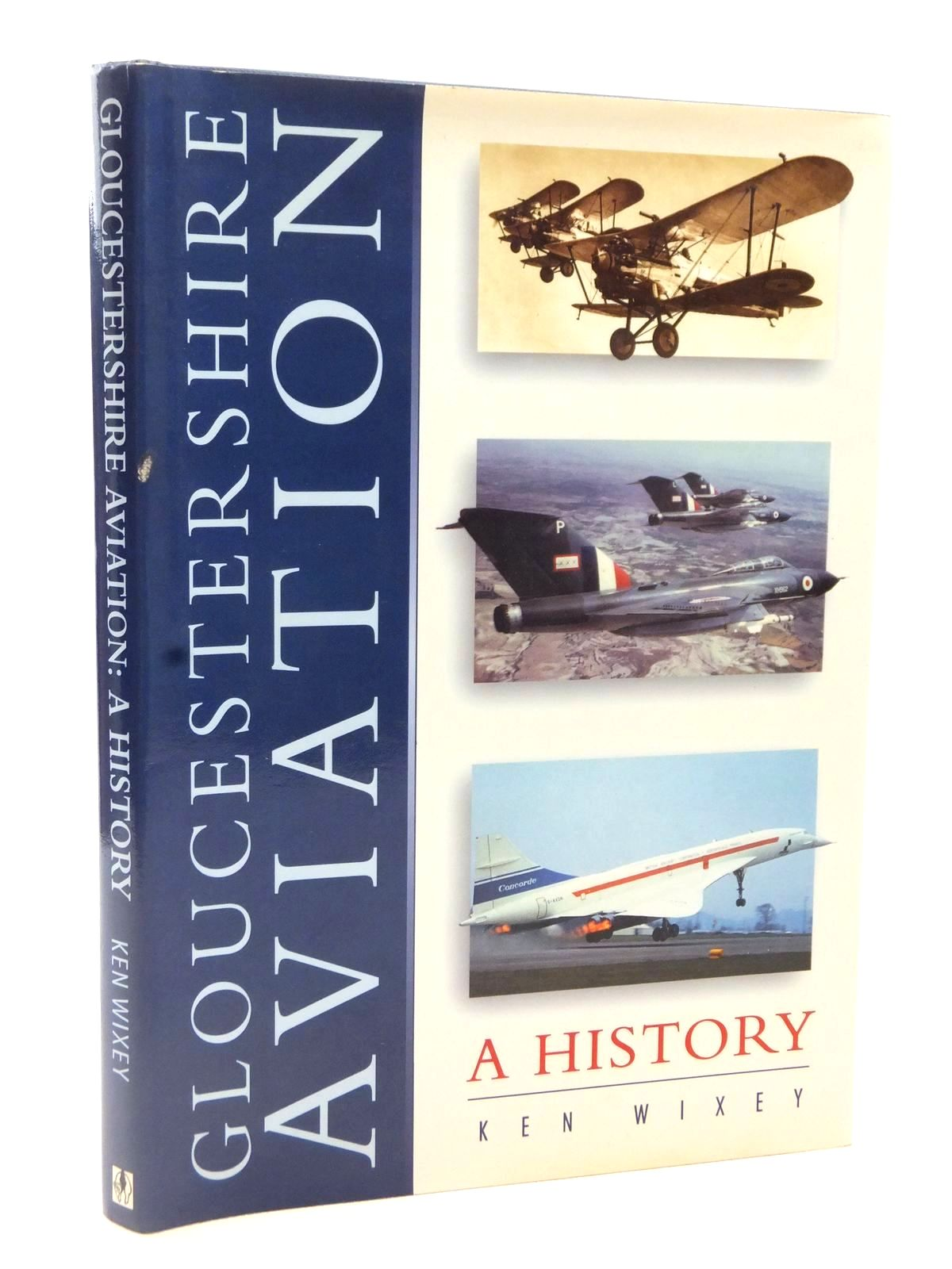 Photo of GLOUCESTERSHIRE AVIATION A HISTORY written by Wixley, Ken published by Alan Sutton (STOCK CODE: 2122695)  for sale by Stella & Rose's Books