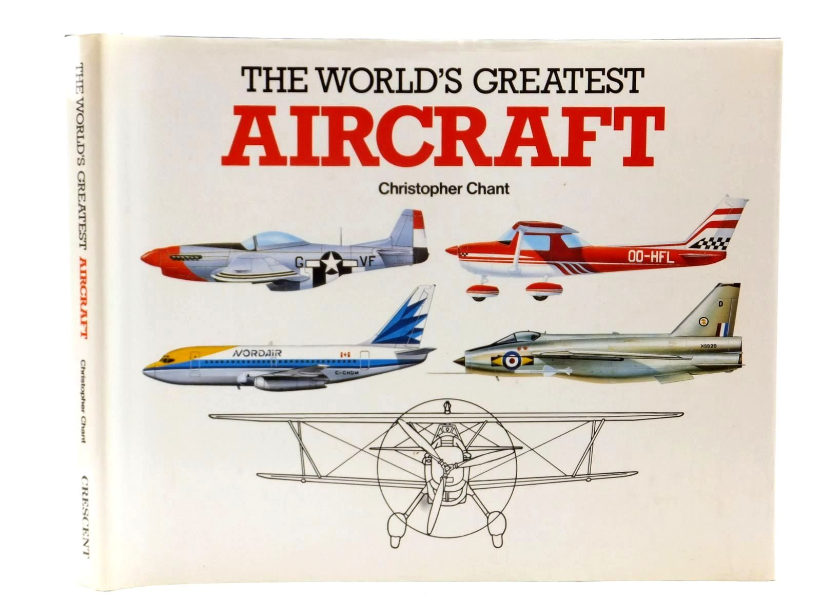 Photo of THE WORLD'S GREATEST AIRCRAFT written by Chant, Christopher published by Crescent Books (STOCK CODE: 2122786)  for sale by Stella & Rose's Books