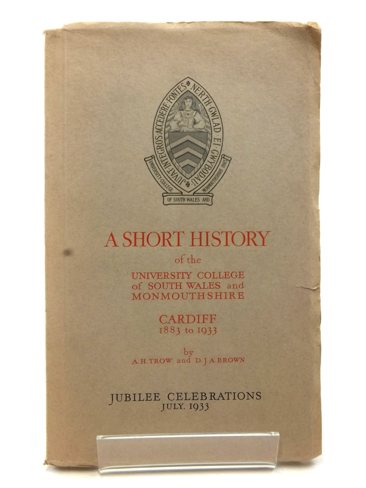 Photo of A SHORT HISTORY OF THE UNIVERSITY COLLEGE OF SOUTH WALES AND MONMOUTHSHIRE written by Trow, A.H. Brown, D.J.A. (STOCK CODE: 2122892)  for sale by Stella & Rose's Books