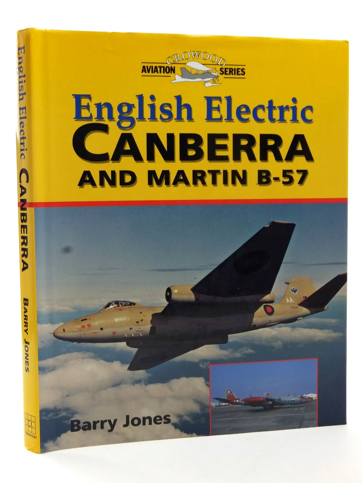 Photo of ENGLISH ELECTRIC CANBERRA AND MARTIN B-57 written by Jones, Barry published by The Crowood Press (STOCK CODE: 2122907)  for sale by Stella & Rose's Books