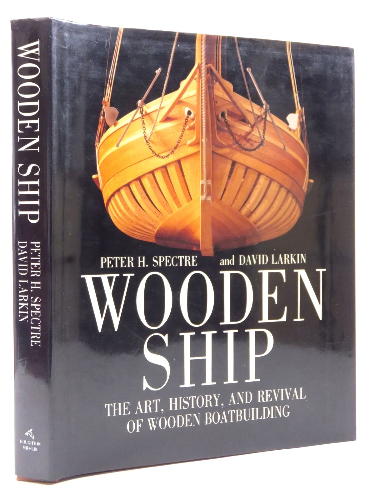 Photo of WOODEN SHIP THE ART, HISTORY, AND REVIVAL OF WOODEN BOATBUILDING written by Spectre, Peter H.