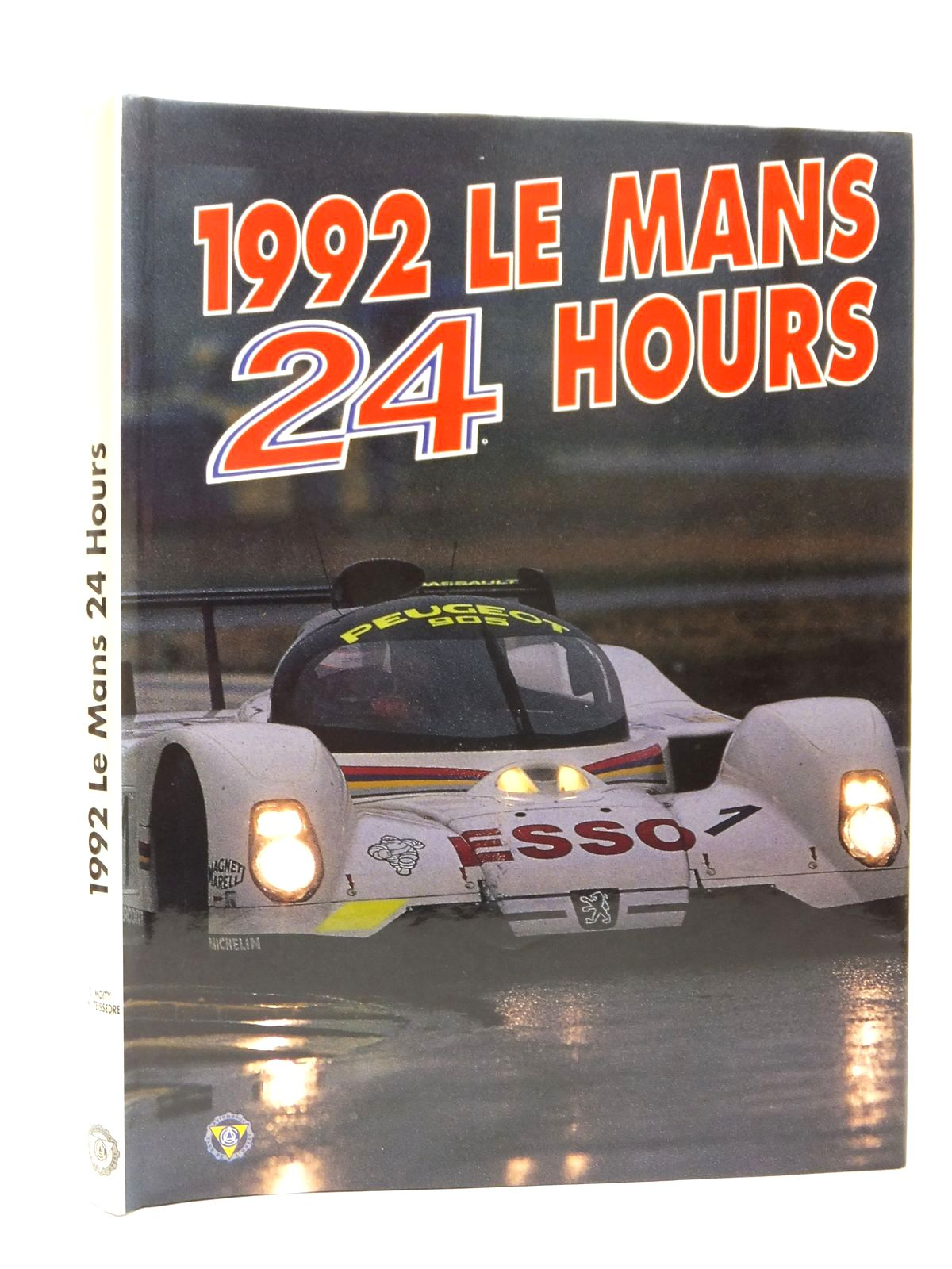 Photo of 1992 LE MANS 24 HOURS written by Teissedre, Jean-Marc Moity, Christian published by P.B.S. (STOCK CODE: 2122954)  for sale by Stella & Rose's Books