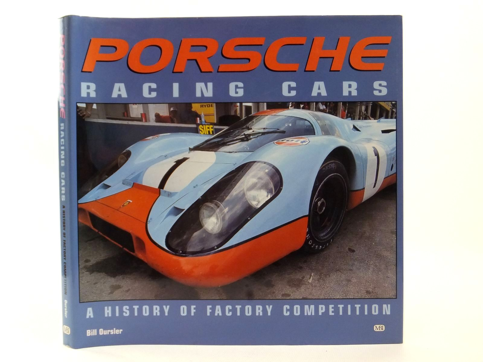 Photo of PORSCHE RACING CARS A HISTORY OF FACTORY COMPETITION written by Oursler, Bill published by MBI Publishing (STOCK CODE: 2123005)  for sale by Stella & Rose's Books