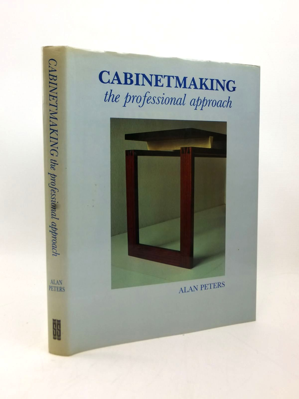 Photo of CABINETMAKING THE PROFESSIONAL APPROACH written by Peters, Alan published by Stobart & Son (STOCK CODE: 2123272)  for sale by Stella & Rose's Books