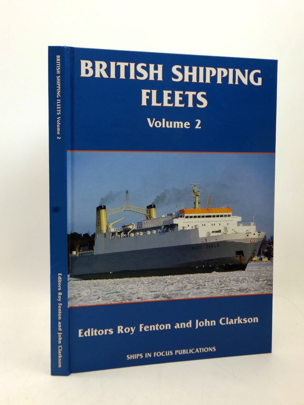 Photo of BRITISH SHIPPING FLEETS VOLUME 2 written by Fenton, Roy Clarkson, John published by Ships In Focus Publications (STOCK CODE: 2123273)  for sale by Stella & Rose's Books