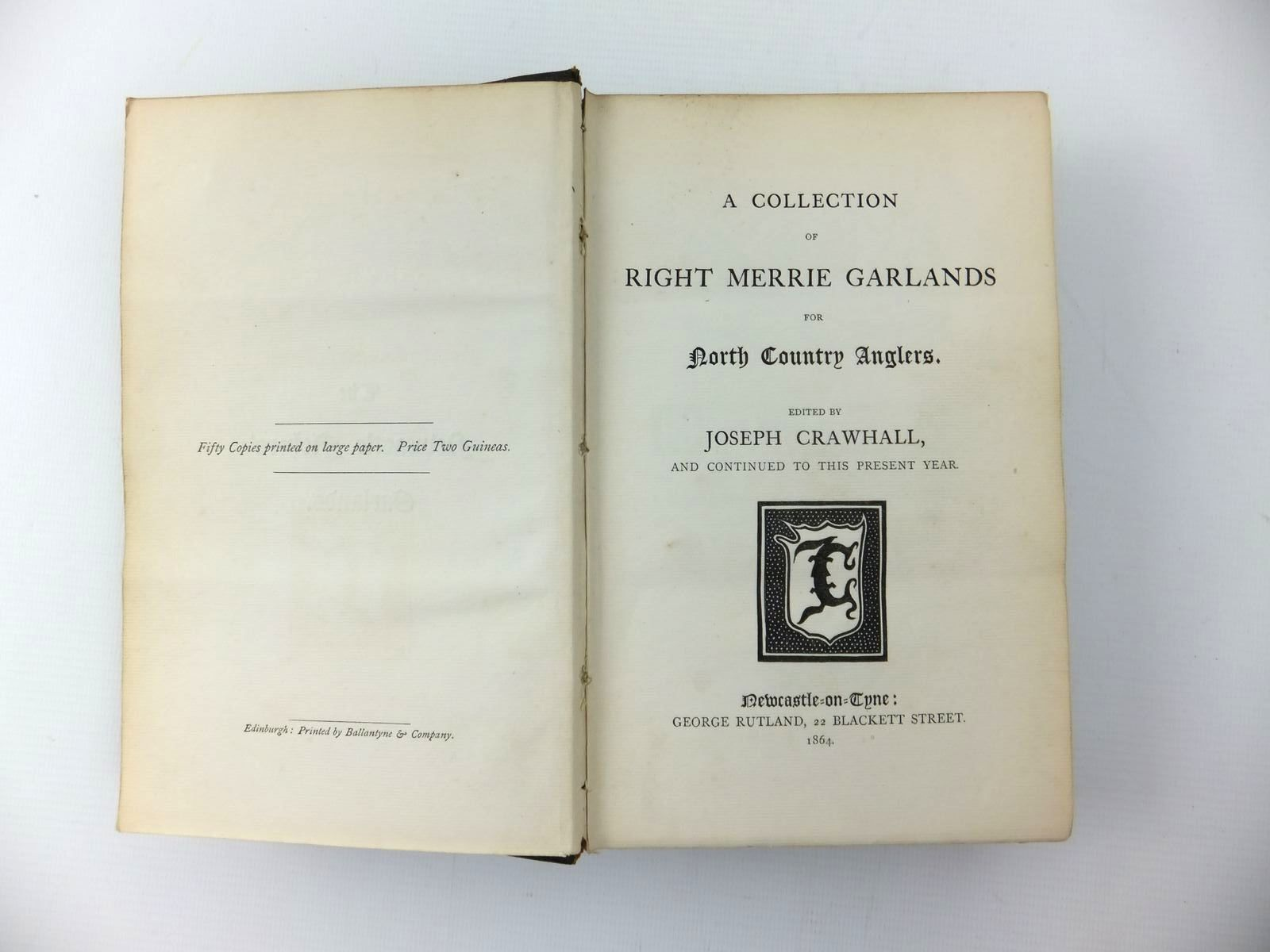 Photo of A COLLECTION OF RIGHT MERRIE GARLANDS FOR NORTH COUNTRY ANGLERS written by Crawhall, Joseph published by George Rutland (STOCK CODE: 2123304)  for sale by Stella & Rose's Books