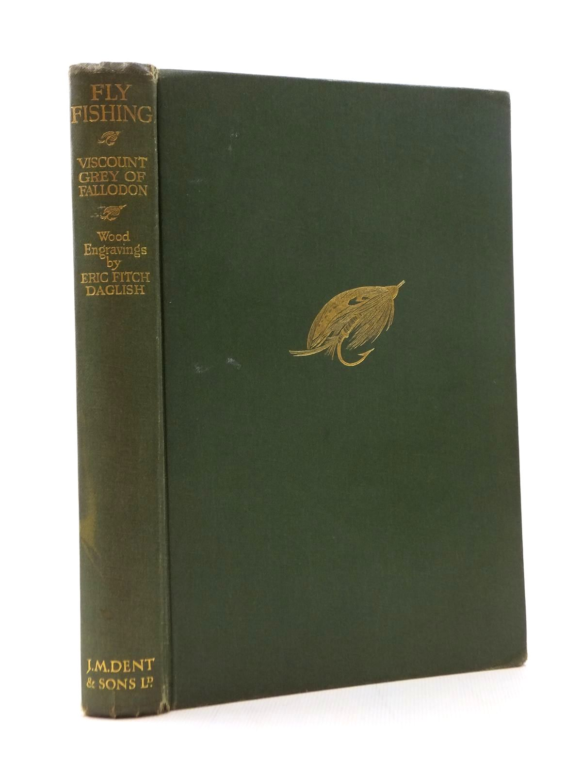 Photo of FLY FISHING written by Fallodon, Viscount Grey of illustrated by Daglish, Eric Fitch published by J.M. Dent & Sons Ltd. (STOCK CODE: 2123323)  for sale by Stella & Rose's Books