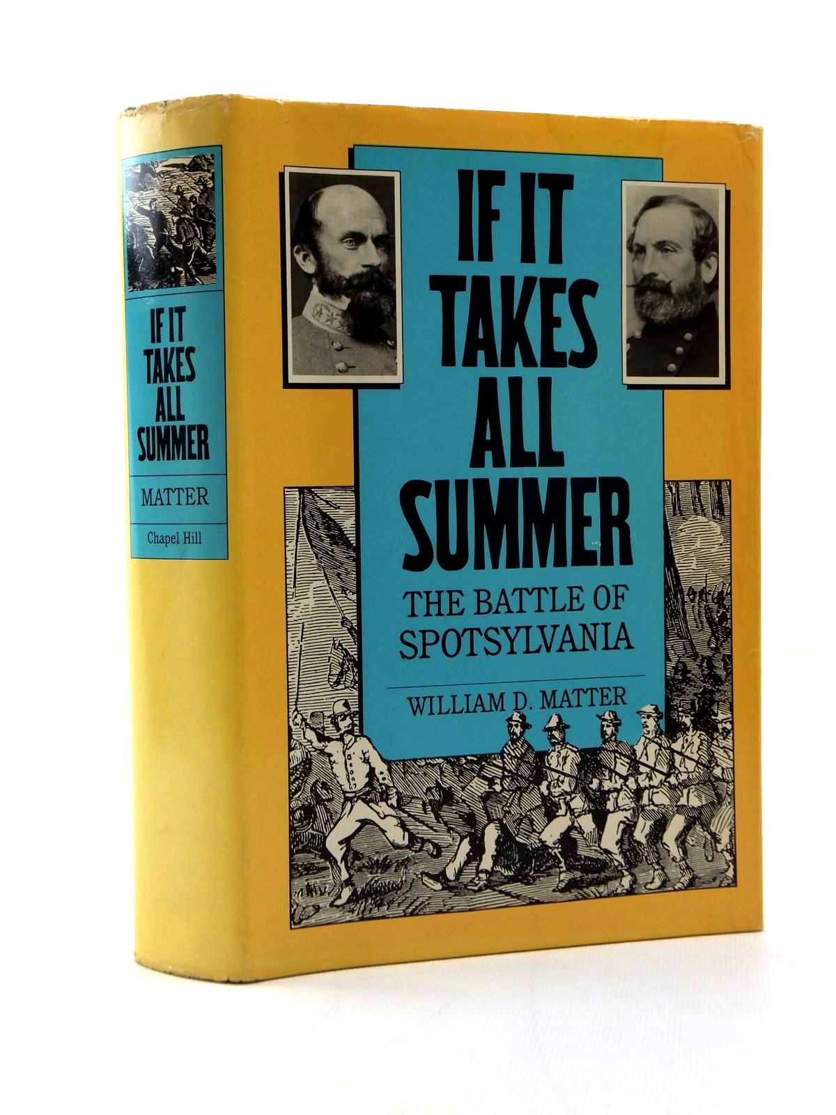 Photo of IF IT TAKES ALL SUMMER THE BATTLE OF SPOTSYLVANIA written by Matter, William D. published by University Of North Carolina Press, Chapel Hill (STOCK CODE: 2123359)  for sale by Stella & Rose's Books