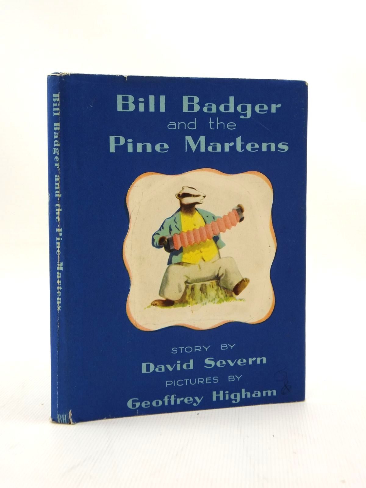 Photo of BILL BADGER AND THE PINE MARTENS written by Severn, David illustrated by Higham, Geoffrey published by The Bodley Head (STOCK CODE: 2123402)  for sale by Stella & Rose's Books