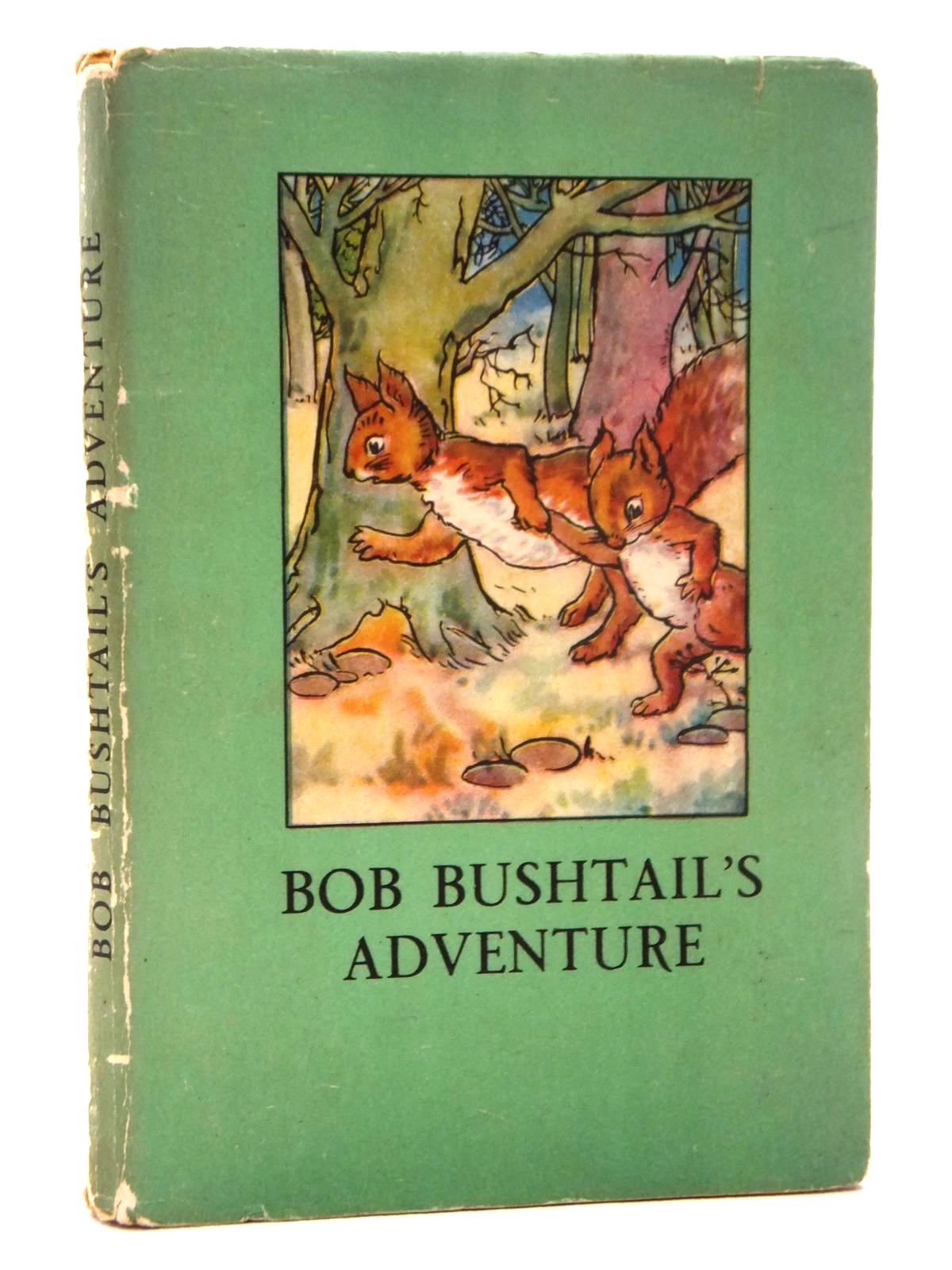 Photo of BOB BUSHTAIL'S ADVENTURE written by Macgregor, A.J. Perring, W. illustrated by Macgregor, A.J. published by Wills & Hepworth Ltd. (STOCK CODE: 2123808)  for sale by Stella & Rose's Books