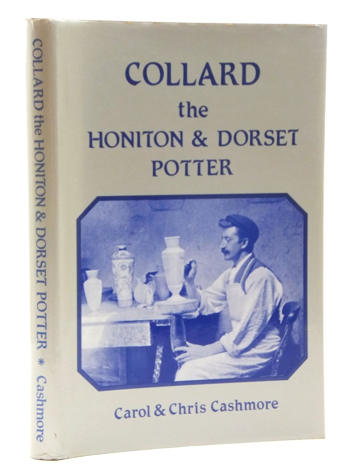 Photo of COLLARD THE HONITON & DORSET POTTER written by Cashmore, Carol