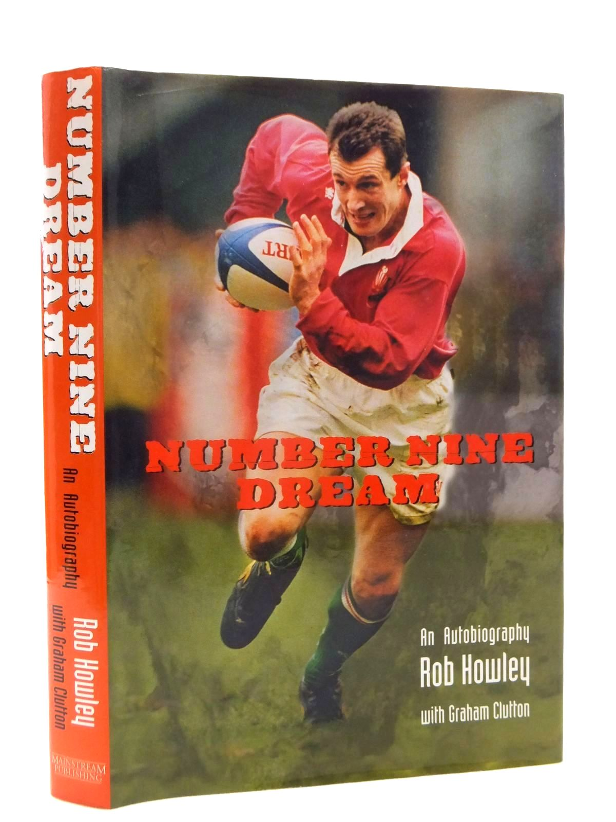 Photo of NUMBER NINE DREAM AN AUTOBIOGRAPHY written by Howley, Rob<br />Clutton, Graham published by Mainstream Publishing (STOCK CODE: 2123951)  for sale by Stella & Rose's Books