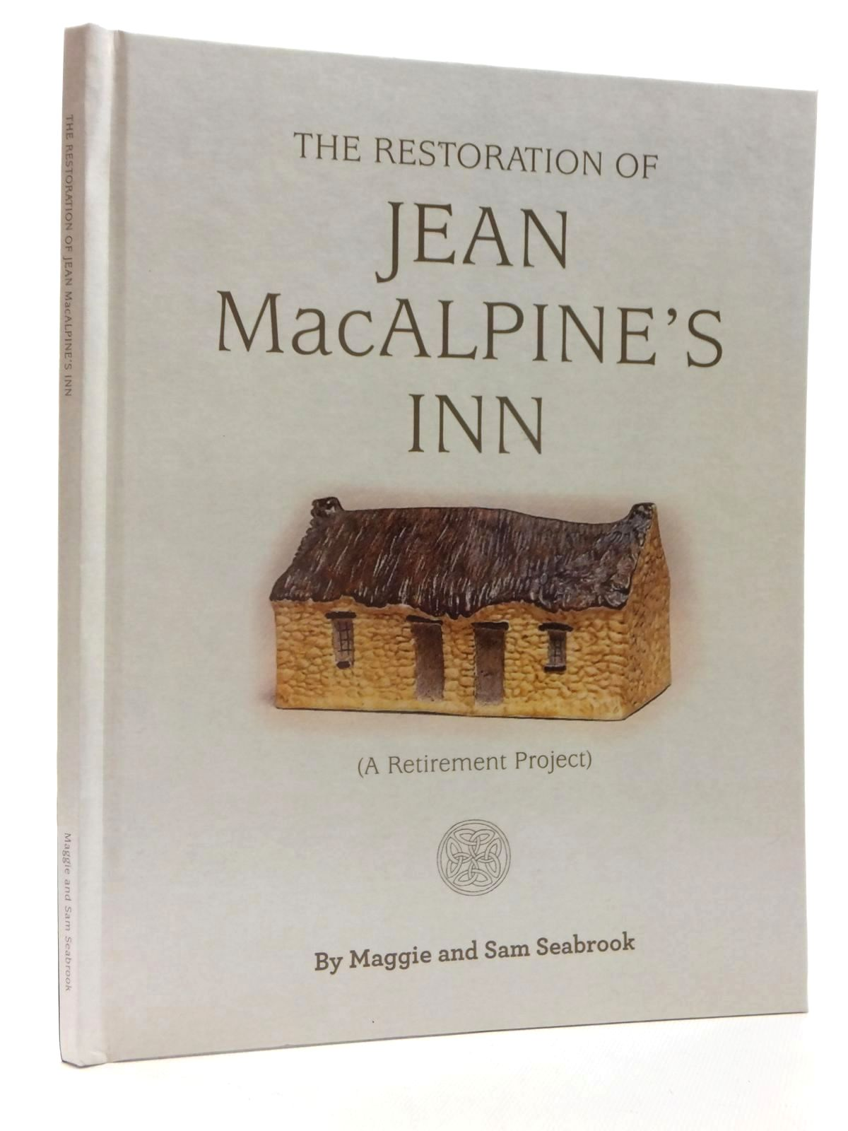 Photo of THE RESTORATION OF JEAN MACALPINE'S INN (A RETIREMENT PROJECT) written by Seabrook, Maggie Seabrook, Sam published by Eta Books (STOCK CODE: 2124015)  for sale by Stella & Rose's Books