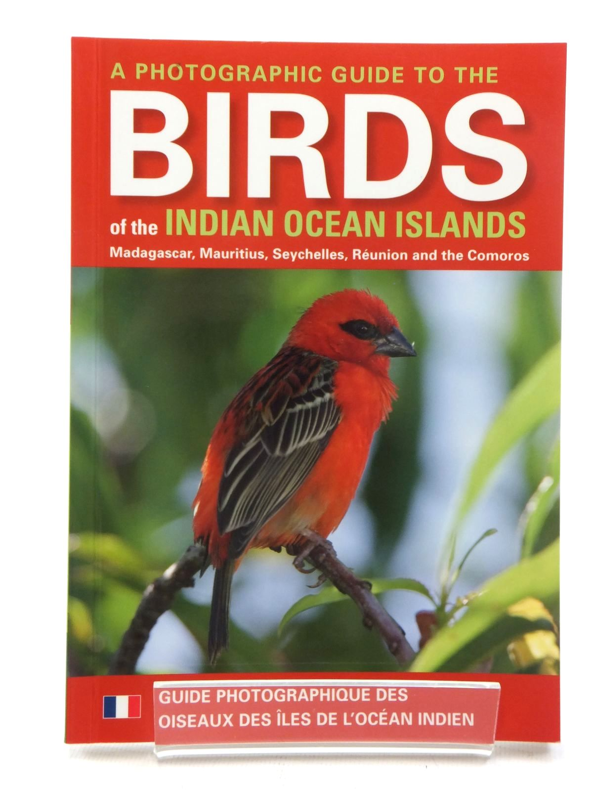 Photo of A PHOTOGRAPHIC GUIDE TO THE BIRDS OF THE INDIAN OCEAN ISLANDS written by Sinclair, Ian