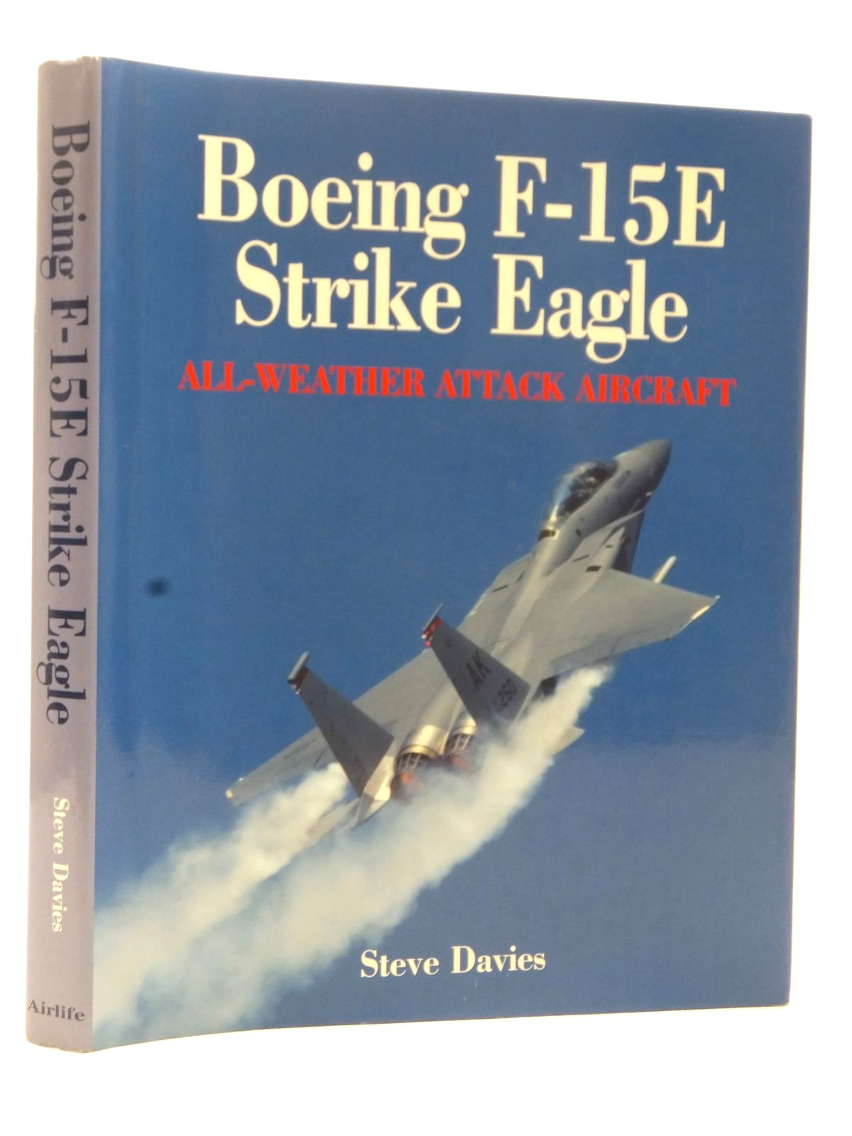 Photo of BOEING F-15E STRIKE EAGLE ALL-WEATHER ATTACK AIRCRAFT written by Davies, Steve published by Airlife (STOCK CODE: 2124040)  for sale by Stella & Rose's Books