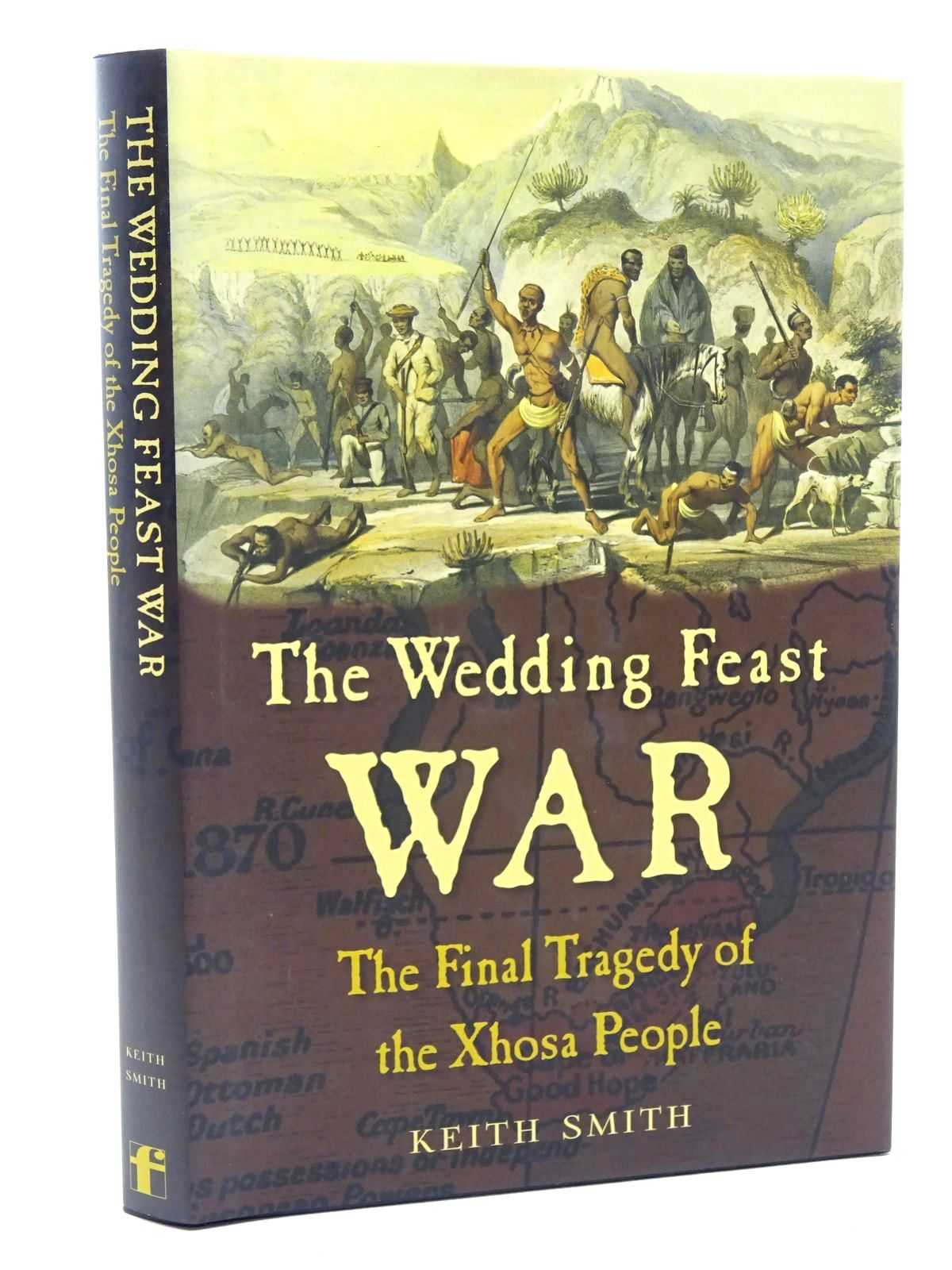 Photo of THE WEDDING FEAST WAR THE FINAL TRAGEDY OF THE XHOSA PEOPLE- Stock Number: 2124176