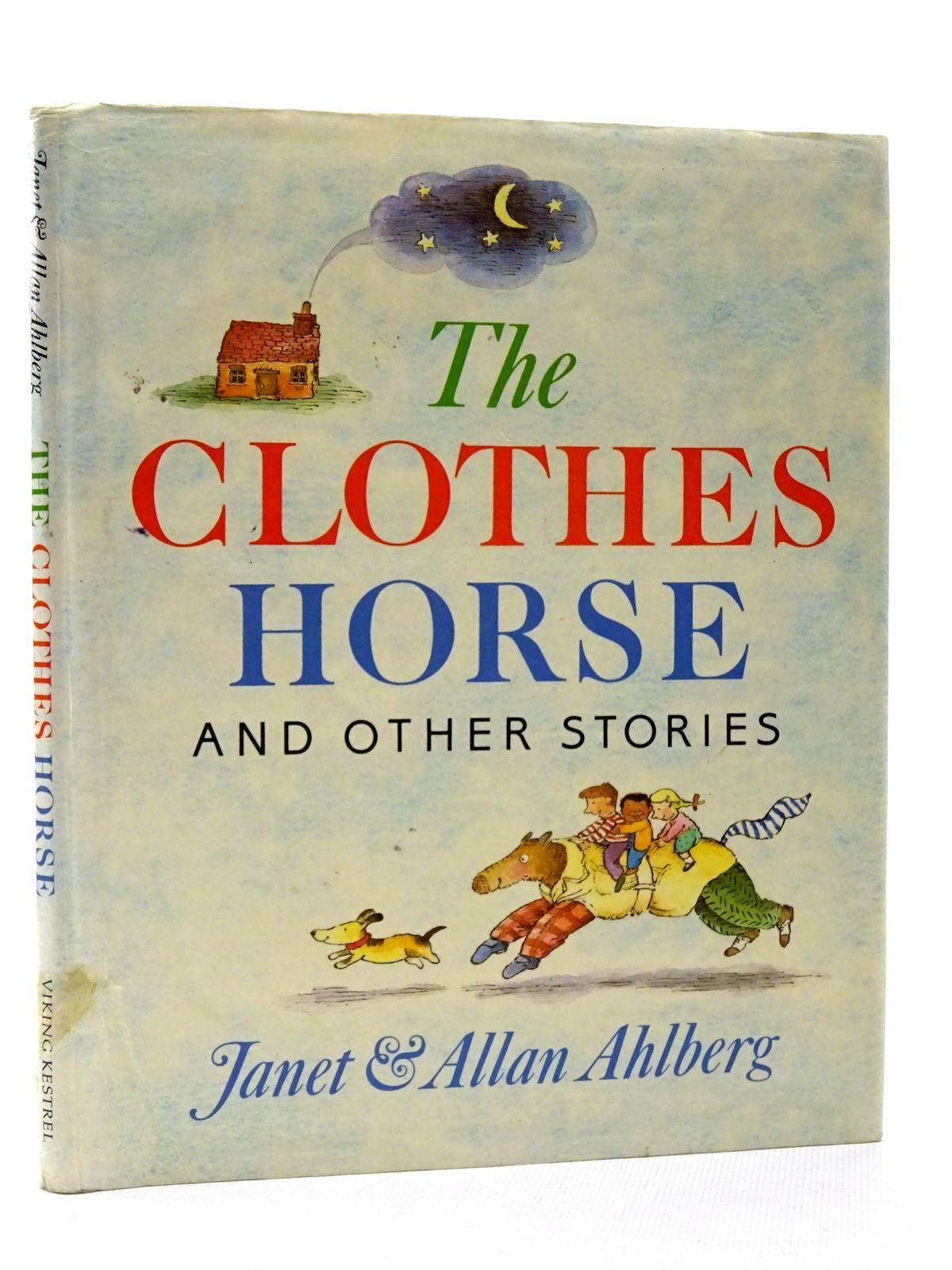 Photo of THE CLOTHES HORSE AND OTHER STORIES written by Ahlberg, Allan illustrated by Ahlberg, Janet published by Viking Kestrel (STOCK CODE: 2124375)  for sale by Stella & Rose's Books