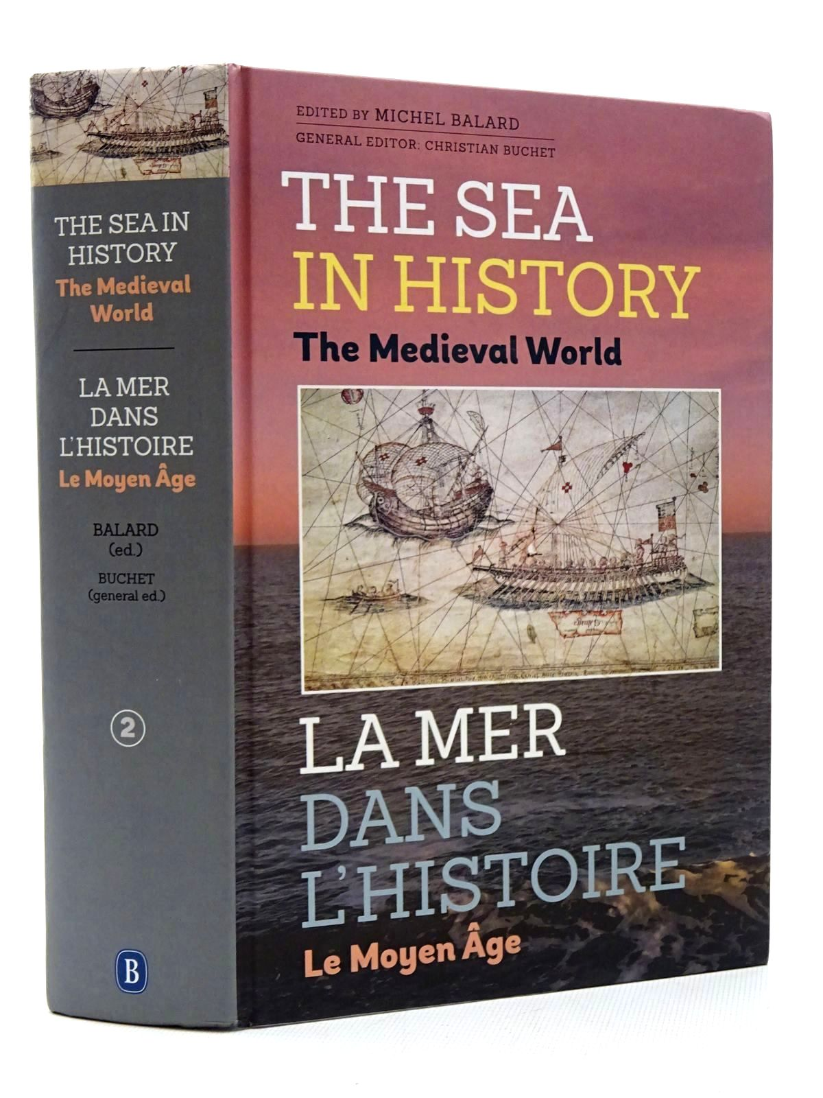 Photo of THE SEA IN HISTORY THE MEDIEVAL WORLD LA MER DANS L'HISTOIRE LE MOYEN AGE written by Balard, Michel<br />Buchet, Christian published by The Boydell Press (STOCK CODE: 2124521)  for sale by Stella & Rose's Books
