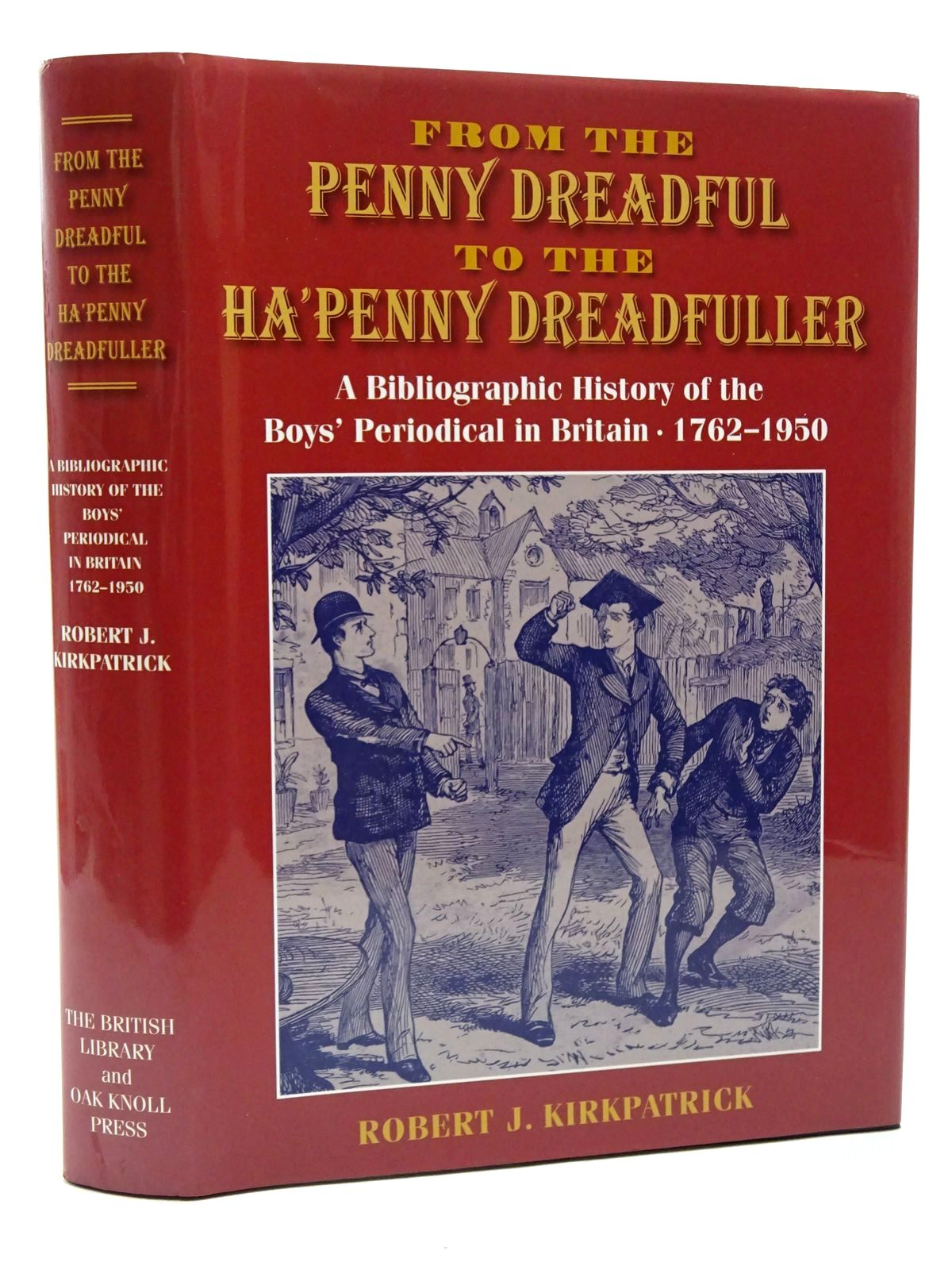 Photo of FROM THE PENNY DREADFUL TO THE HA'PENNY DREADFUL written by Kirkpatrick, Robert J. published by The British Library, Oak Knoll Press (STOCK CODE: 2124522)  for sale by Stella & Rose's Books