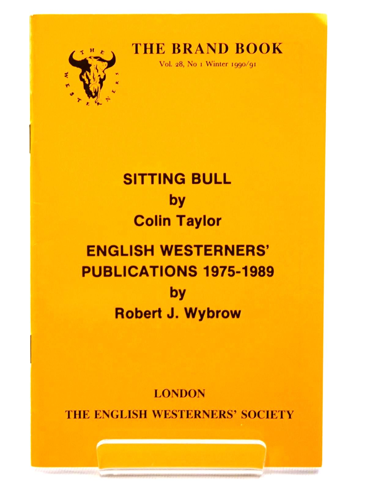 Photo of SITTING BULL written by Taylor, Colin<br />Wybrow, Robert J. published by The English Westerners' Society (STOCK CODE: 2124538)  for sale by Stella & Rose's Books