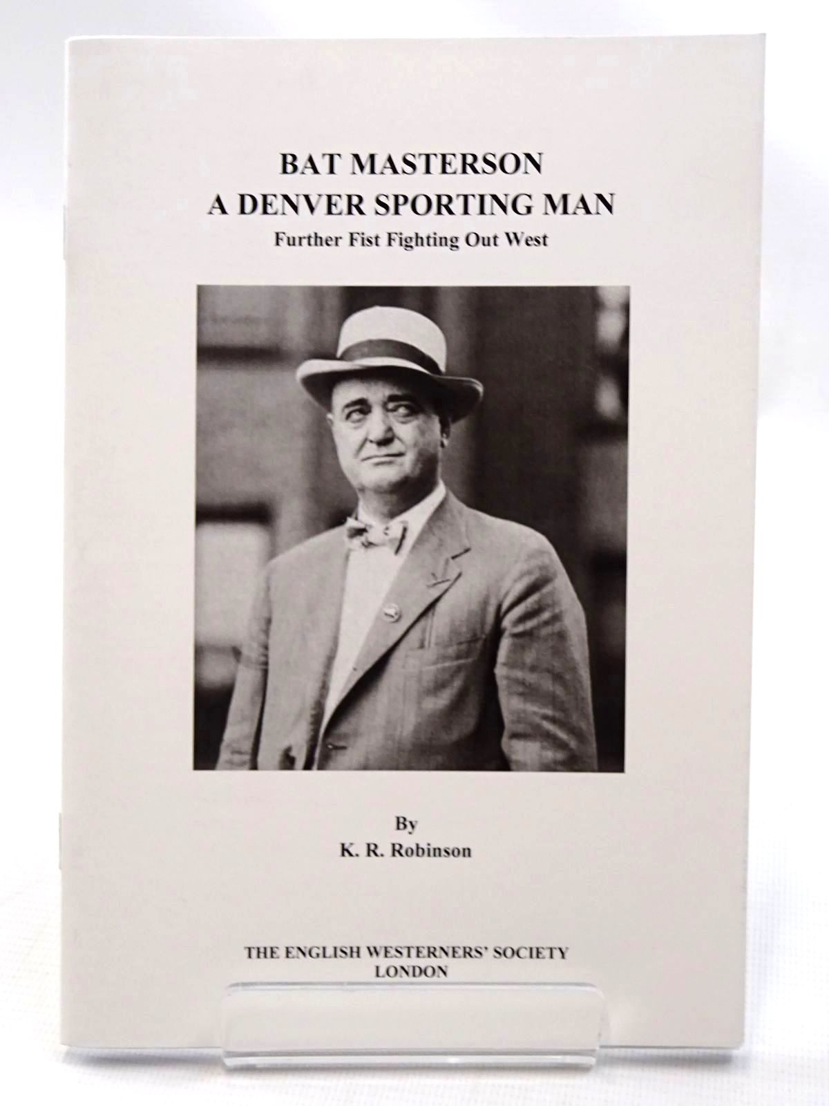 Photo of BAT MASTERSON A DENVER SPORTING MAN FURTHER FIST FIGHTING OUT WEST- Stock Number: 2124545