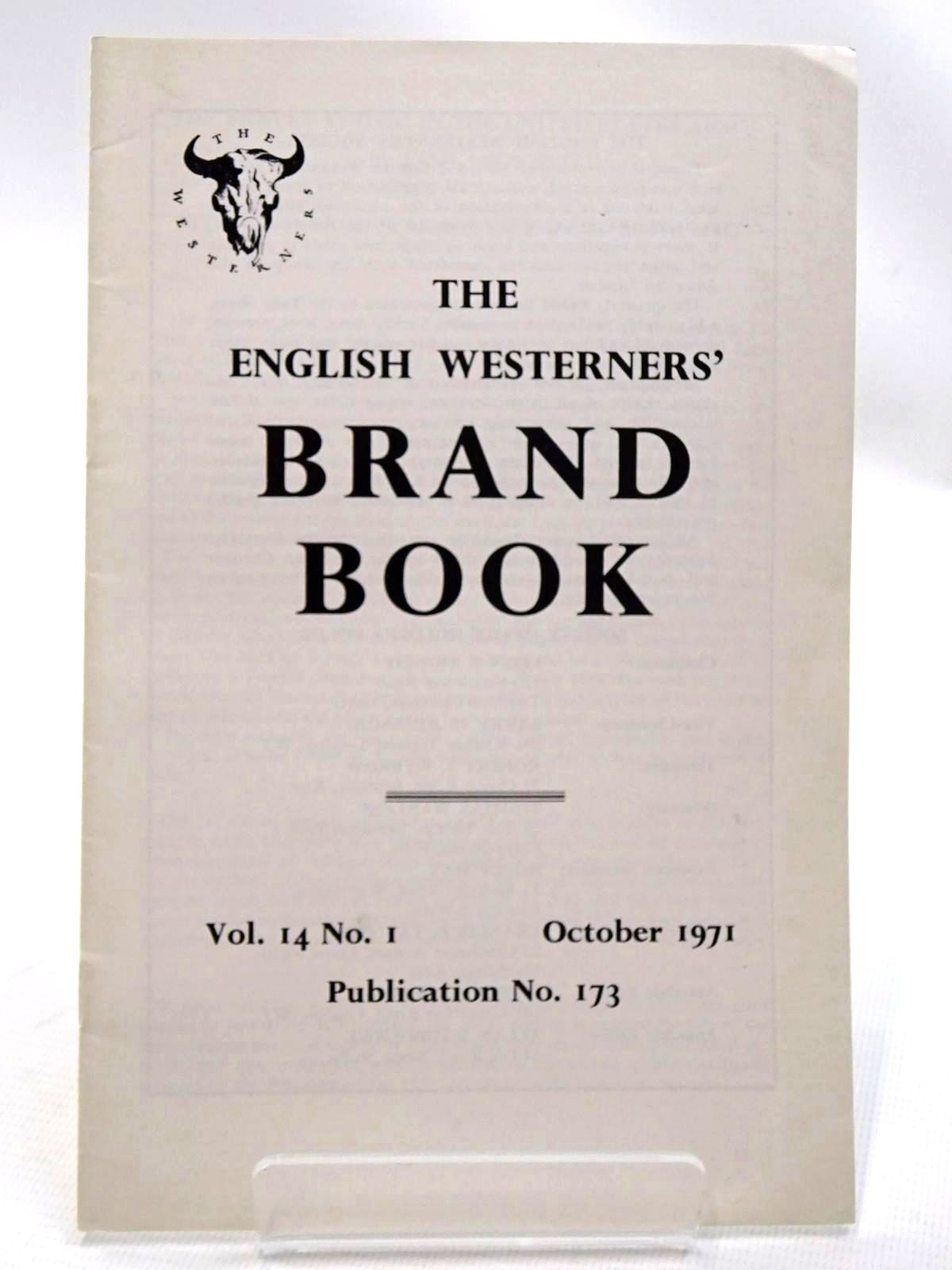 Photo of THE ENGLISH WESTERNERS' BRAND BOOK VOL. 14 No. 1 OCTOBER 1971 written by Fry, James B. Taunton, Francis B. published by The English Westerners' Society (STOCK CODE: 2124546)  for sale by Stella & Rose's Books