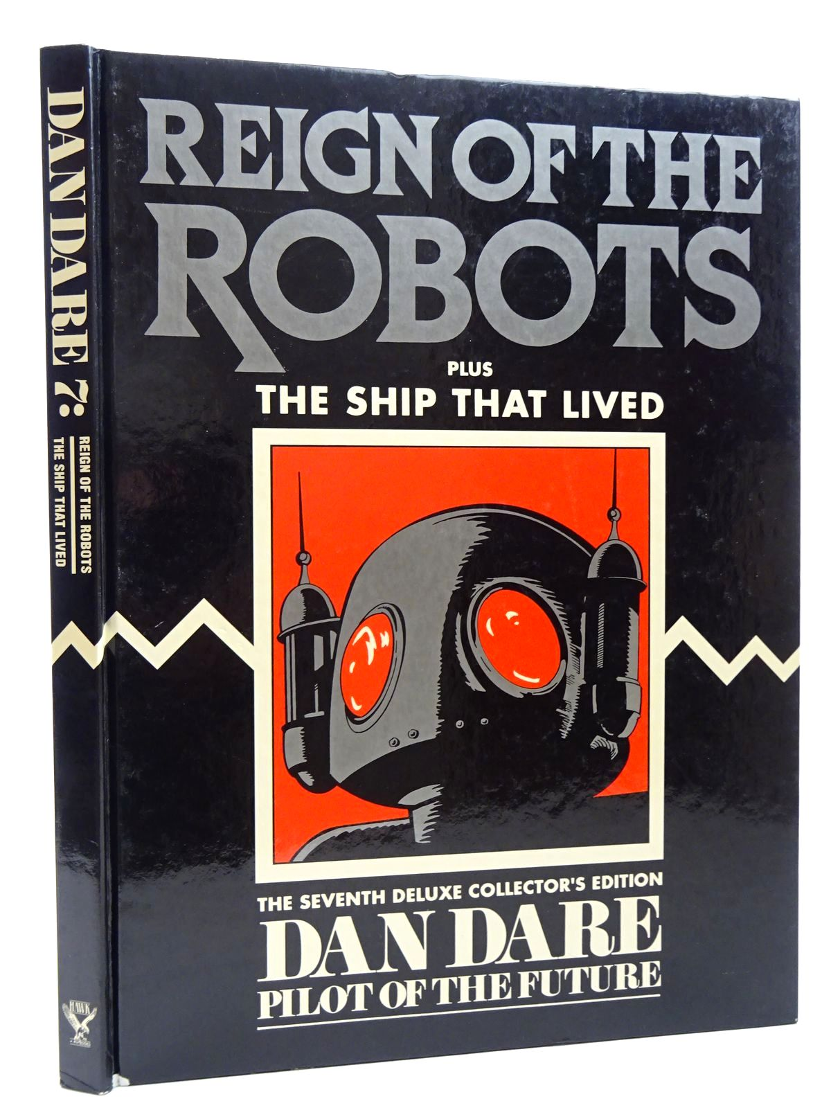 Photo of THE SEVENTH DELUXE COLLECTOR'S EDITION OF DAN DARE PILOT OF THE FUTURE REIGN OF THE ROBOTS PLUS THE SHIP THAT LIVED published by Hawk Books (STOCK CODE: 2124557)  for sale by Stella & Rose's Books