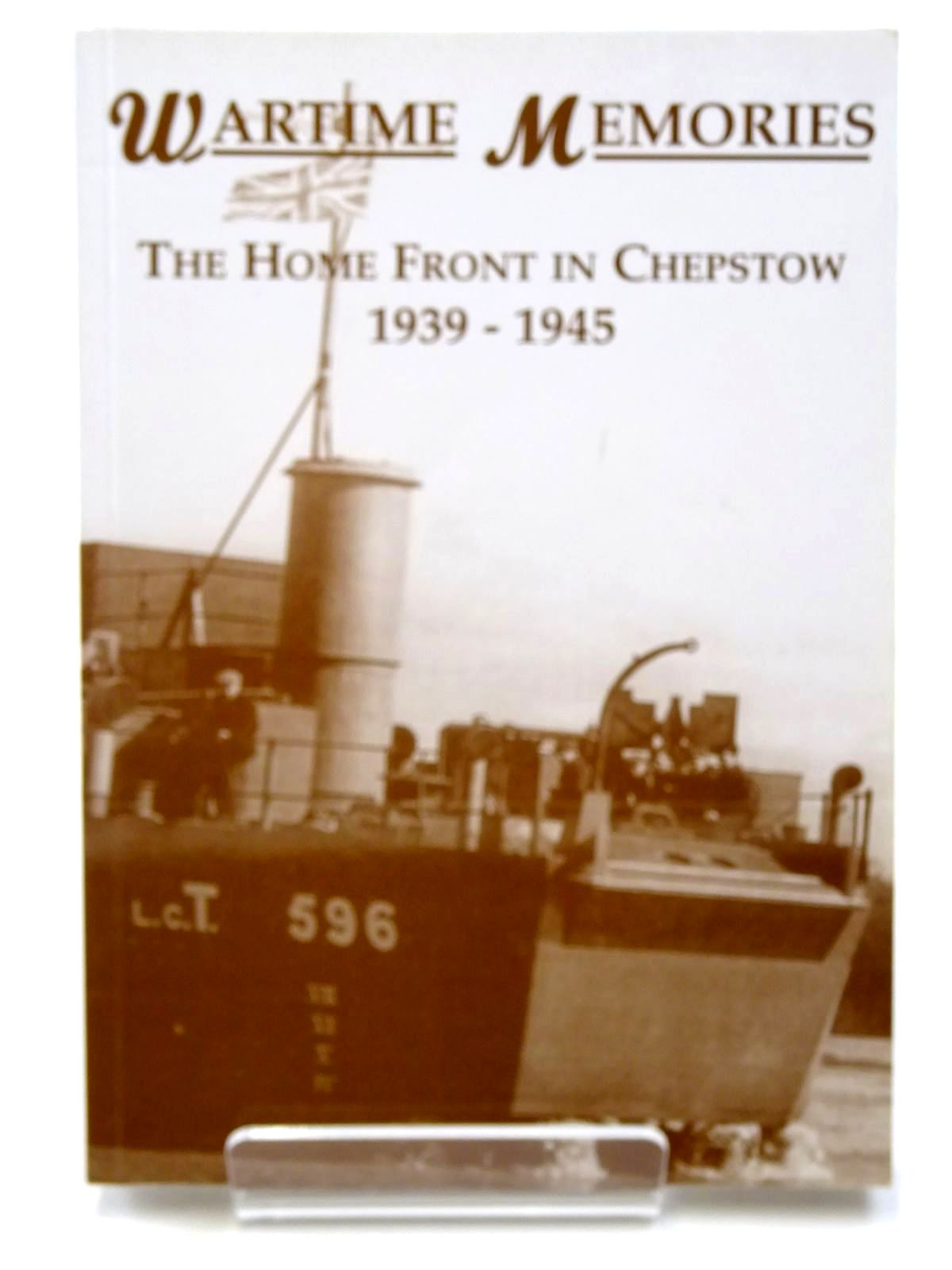 Photo of WARTIME MEMORIES: THE HOME FRONT IN CHEPSTOW 1939-1945- Stock Number: 2124663
